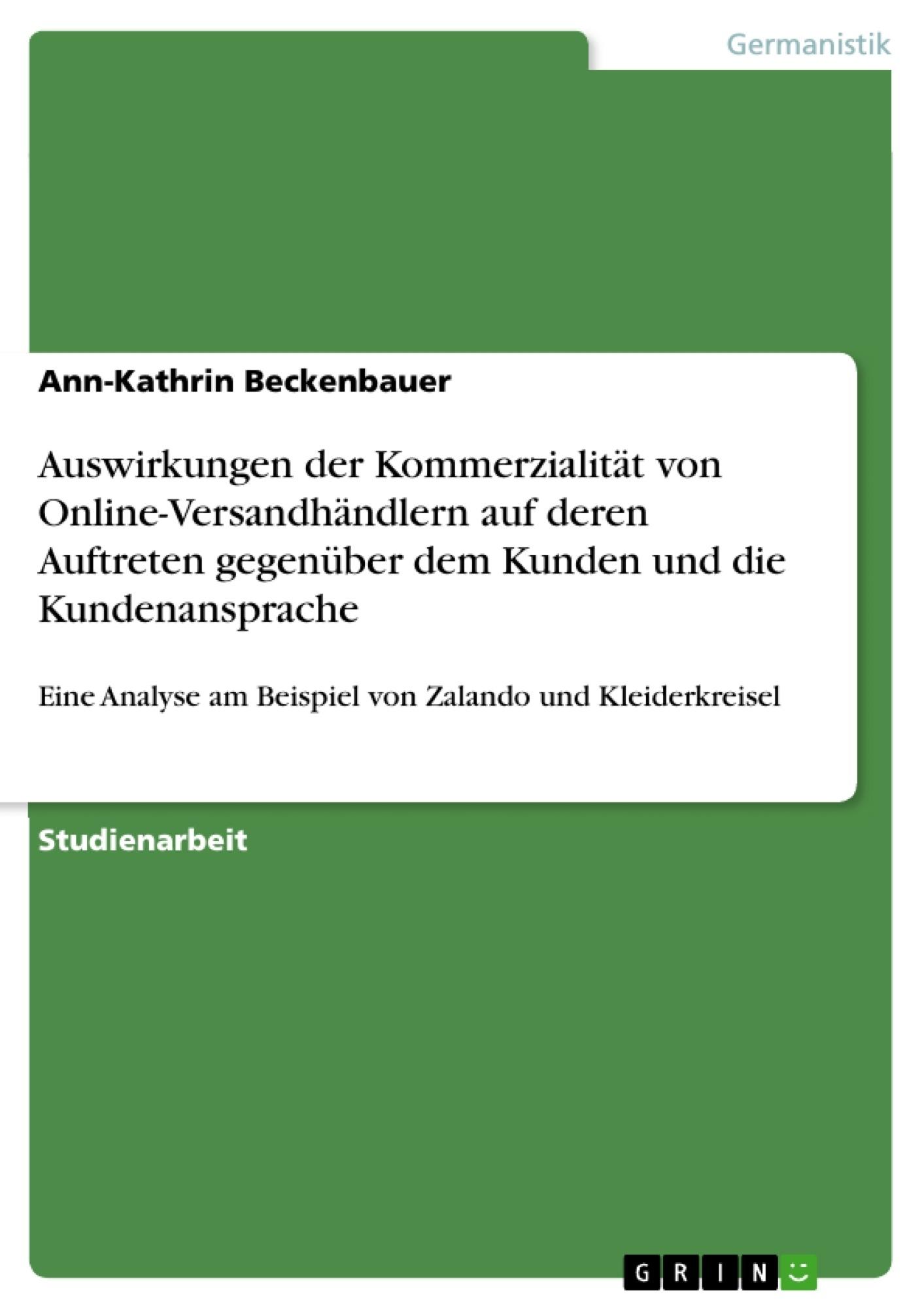 Titel: Auswirkungen der Kommerzialität von Online-Versandhändlern auf deren Auftreten gegenüber dem Kunden und die Kundenansprache