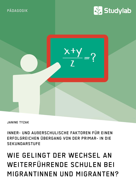 Titel: Wie gelingt der Wechsel an weiterführende Schulen bei Migrantinnen und Migranten?