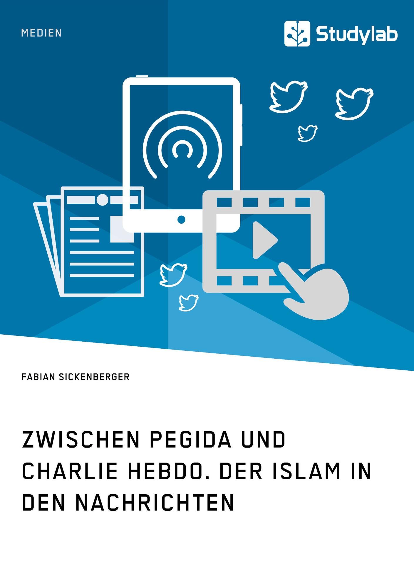 Titel: Zwischen Pegida und Charlie Hebdo. Der Islam in den Nachrichten