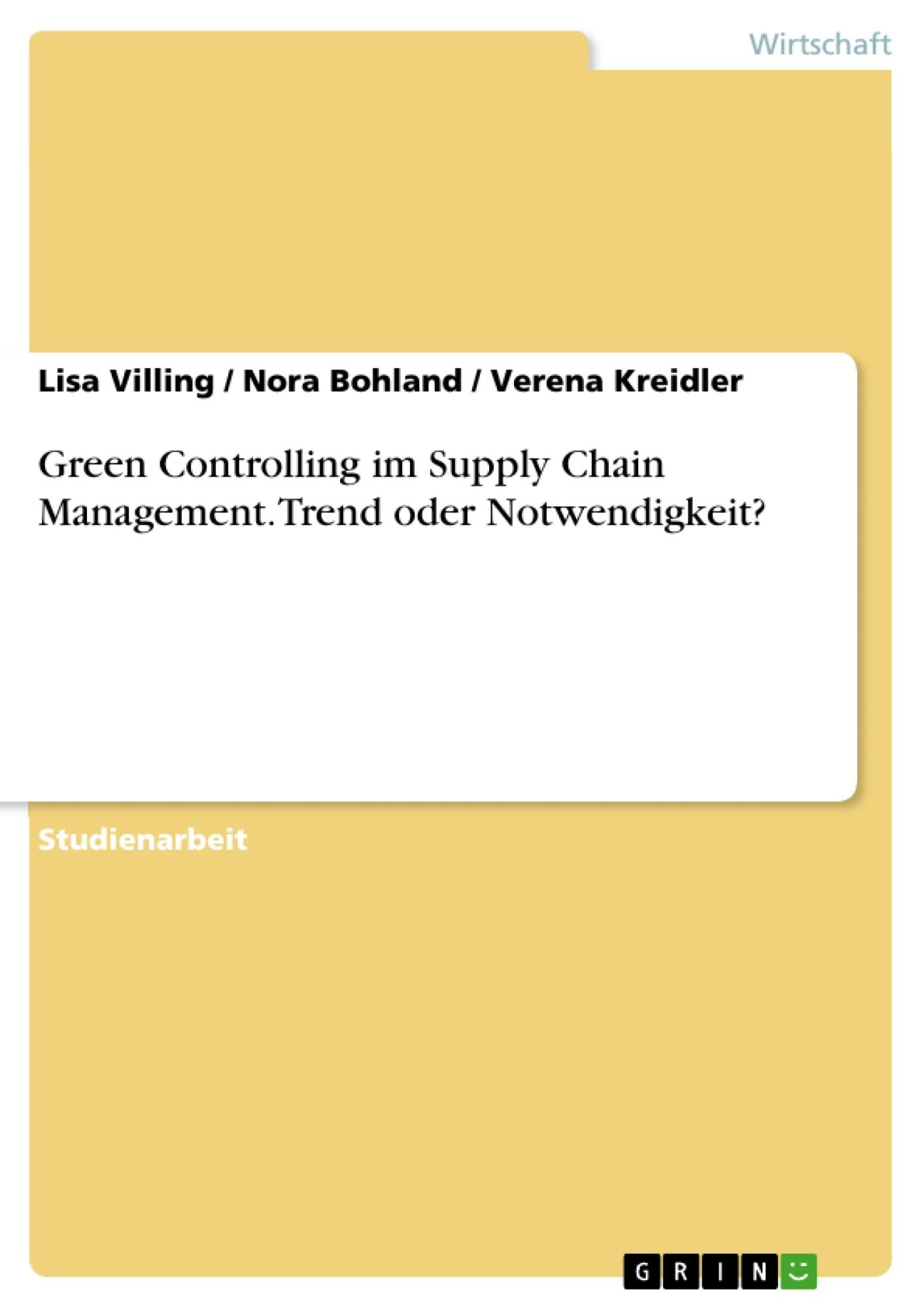 Titel: Green Controlling im Supply Chain Management. Trend oder Notwendigkeit?