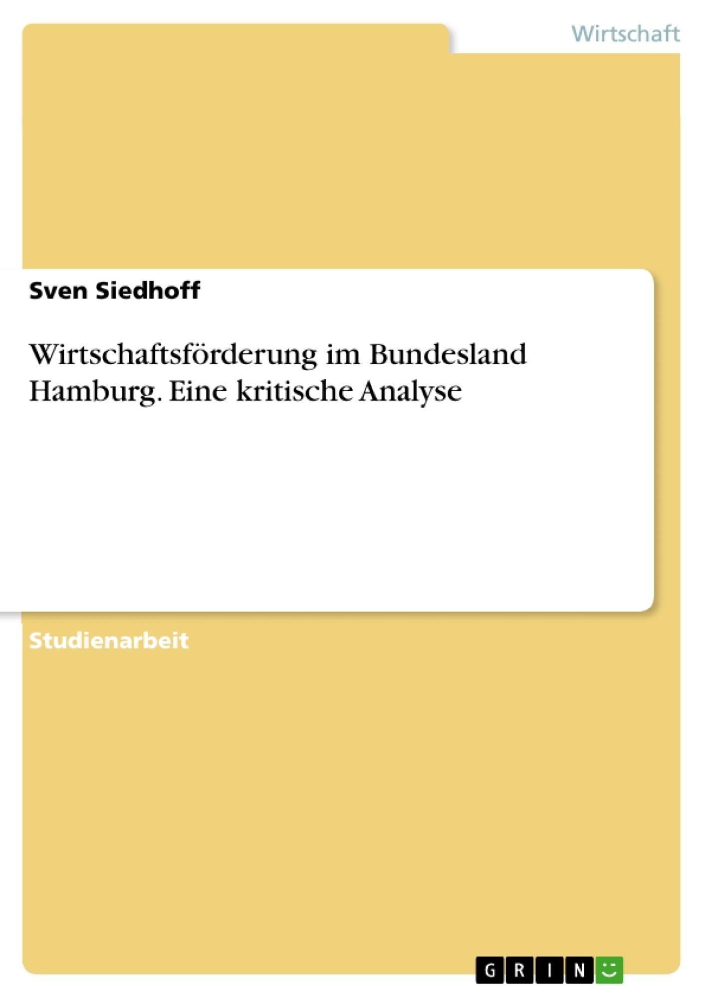 Titel: Wirtschaftsförderung im Bundesland Hamburg. Eine kritische Analyse