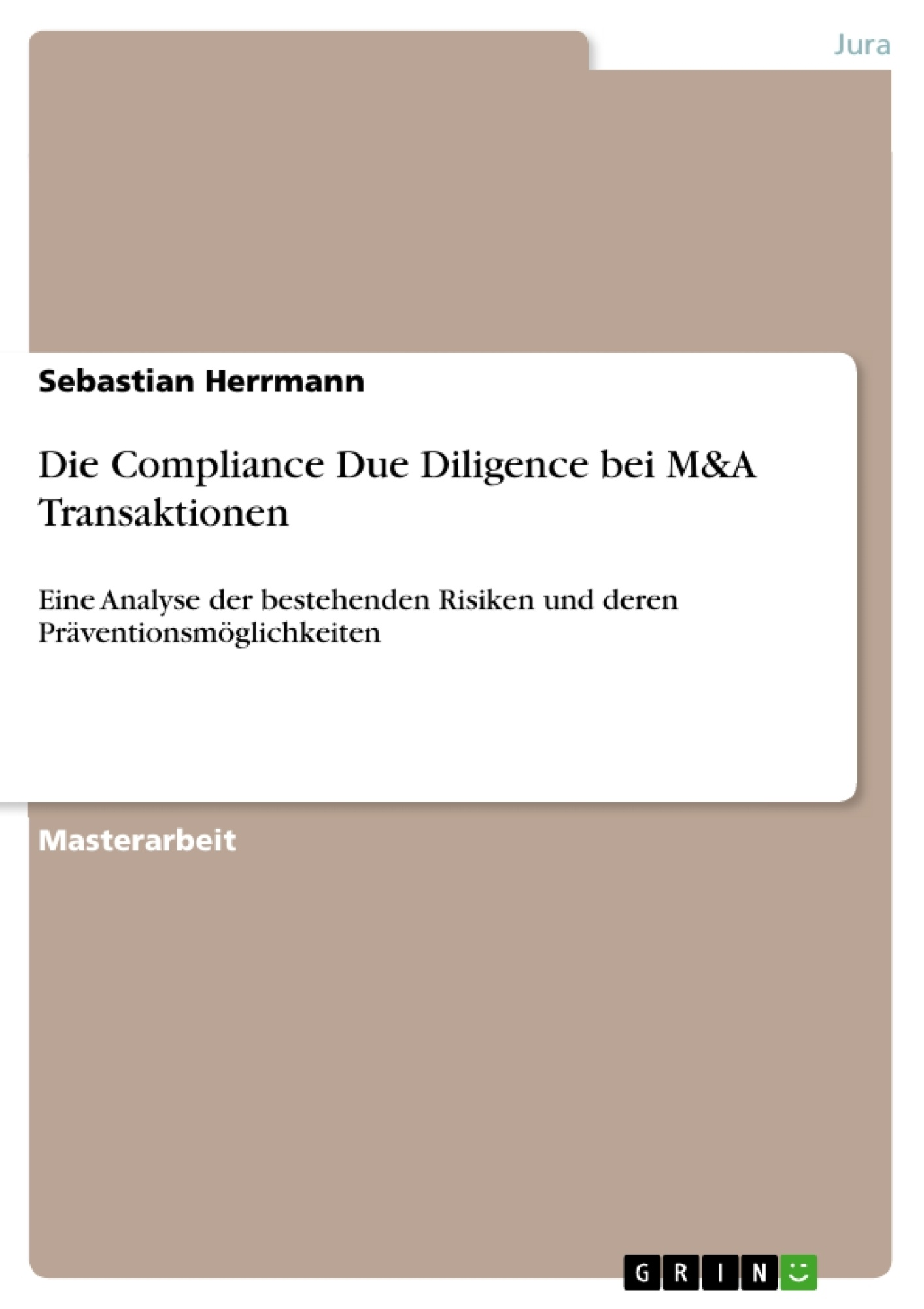 Titel: Die Compliance Due Diligence bei M&A Transaktionen