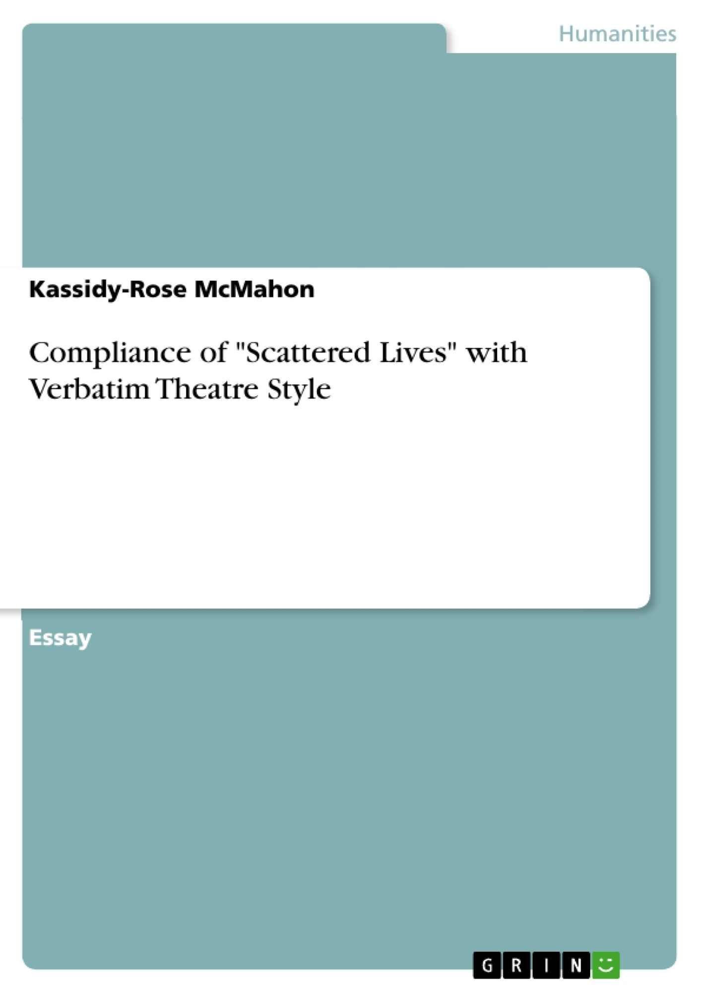 """Title: Compliance of """"Scattered Lives"""" with Verbatim Theatre Style"""