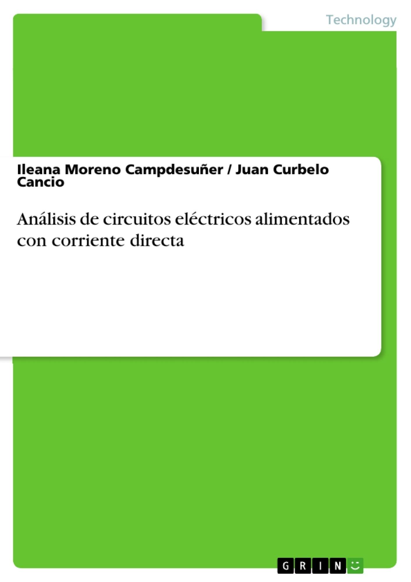 Título: Análisis de circuitos eléctricos alimentados con corriente directa
