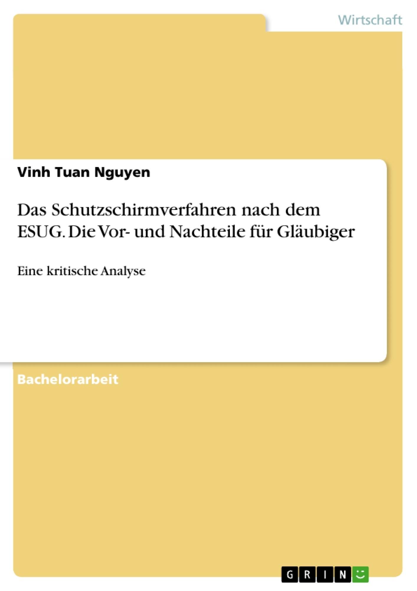 Titel: Das Schutzschirmverfahren nach dem ESUG. Die Vor- und Nachteile für Gläubiger