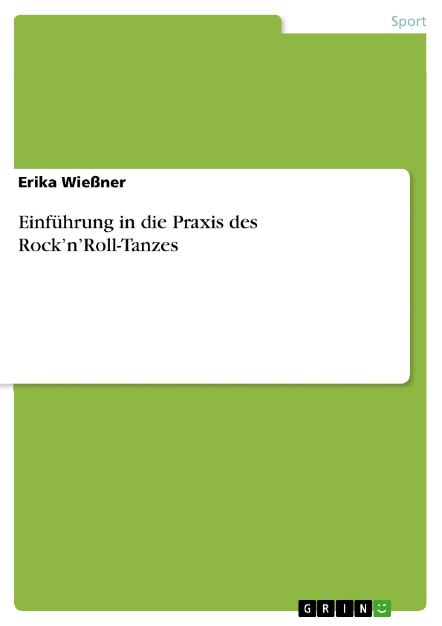 Titel: Einführung in die Praxis des Rock'n'Roll-Tanzes