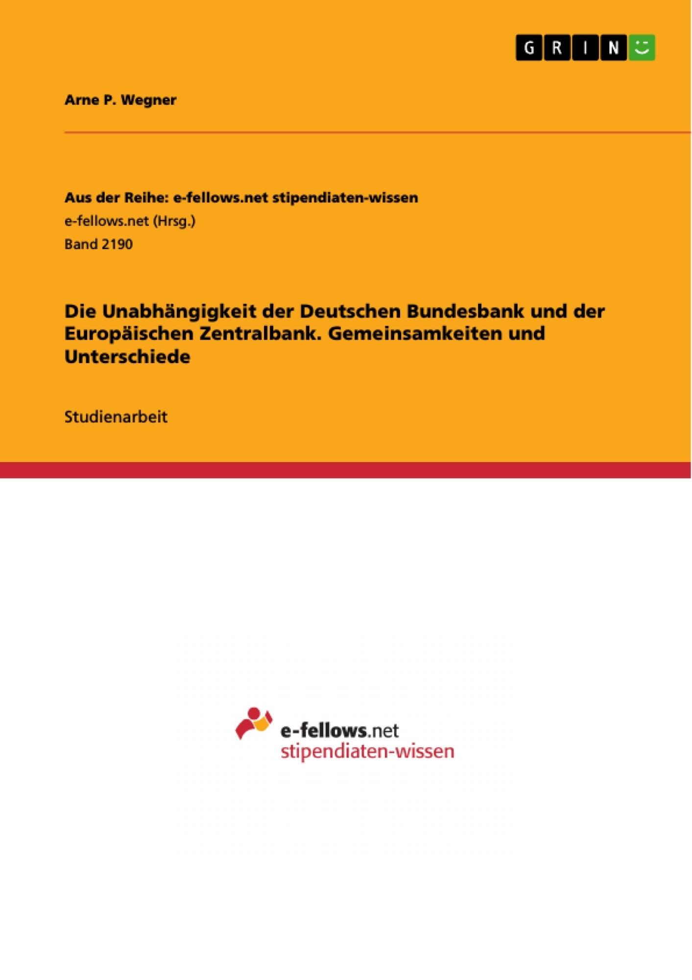 Titel: Die Unabhängigkeit der Deutschen Bundesbank und der Europäischen Zentralbank. Gemeinsamkeiten und Unterschiede