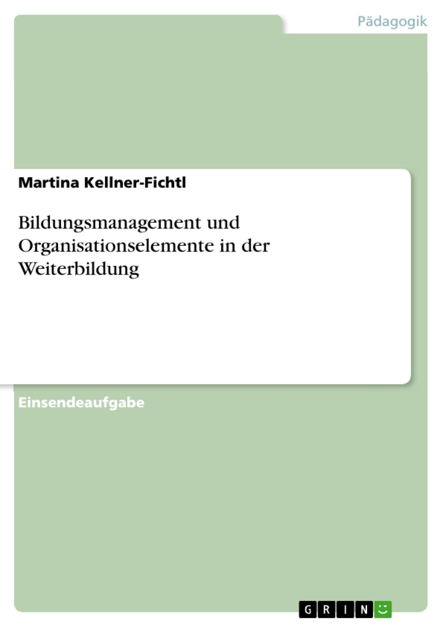 Titel: Bildungsmanagement und Organisationselemente in der Weiterbildung
