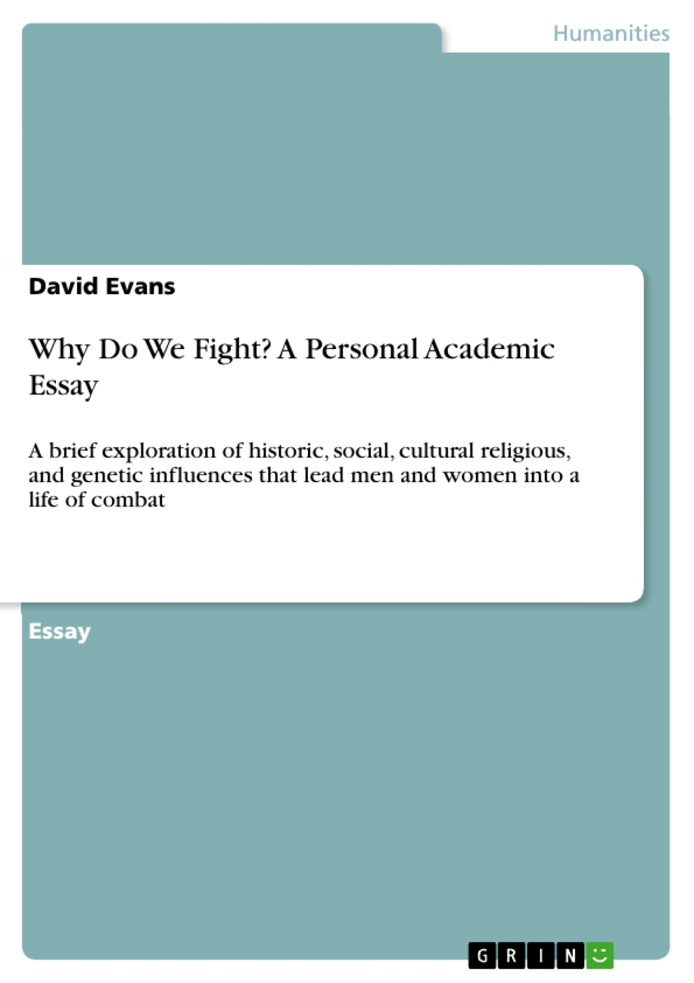 Title: Why Do We Fight? A Personal Academic Essay