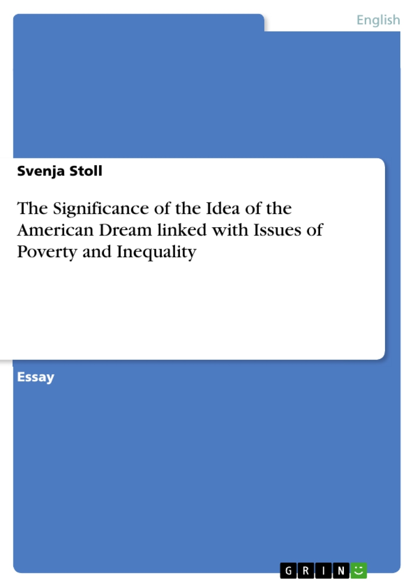 Title: The Significance of the Idea of the American Dream linked with Issues of Poverty and Inequality