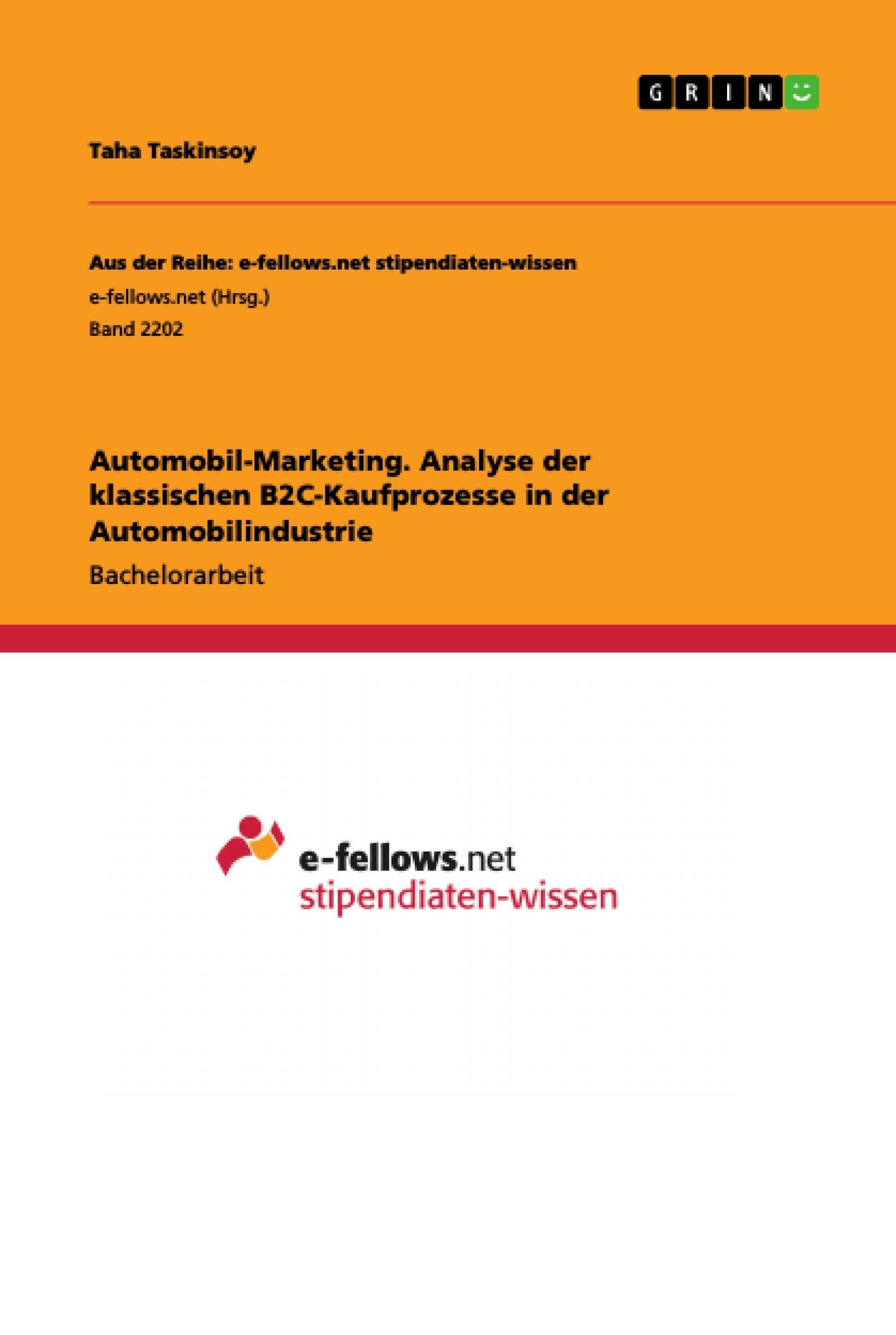 Titel: Automobil-Marketing. Analyse der klassischen B2C-Kaufprozesse in der Automobilindustrie