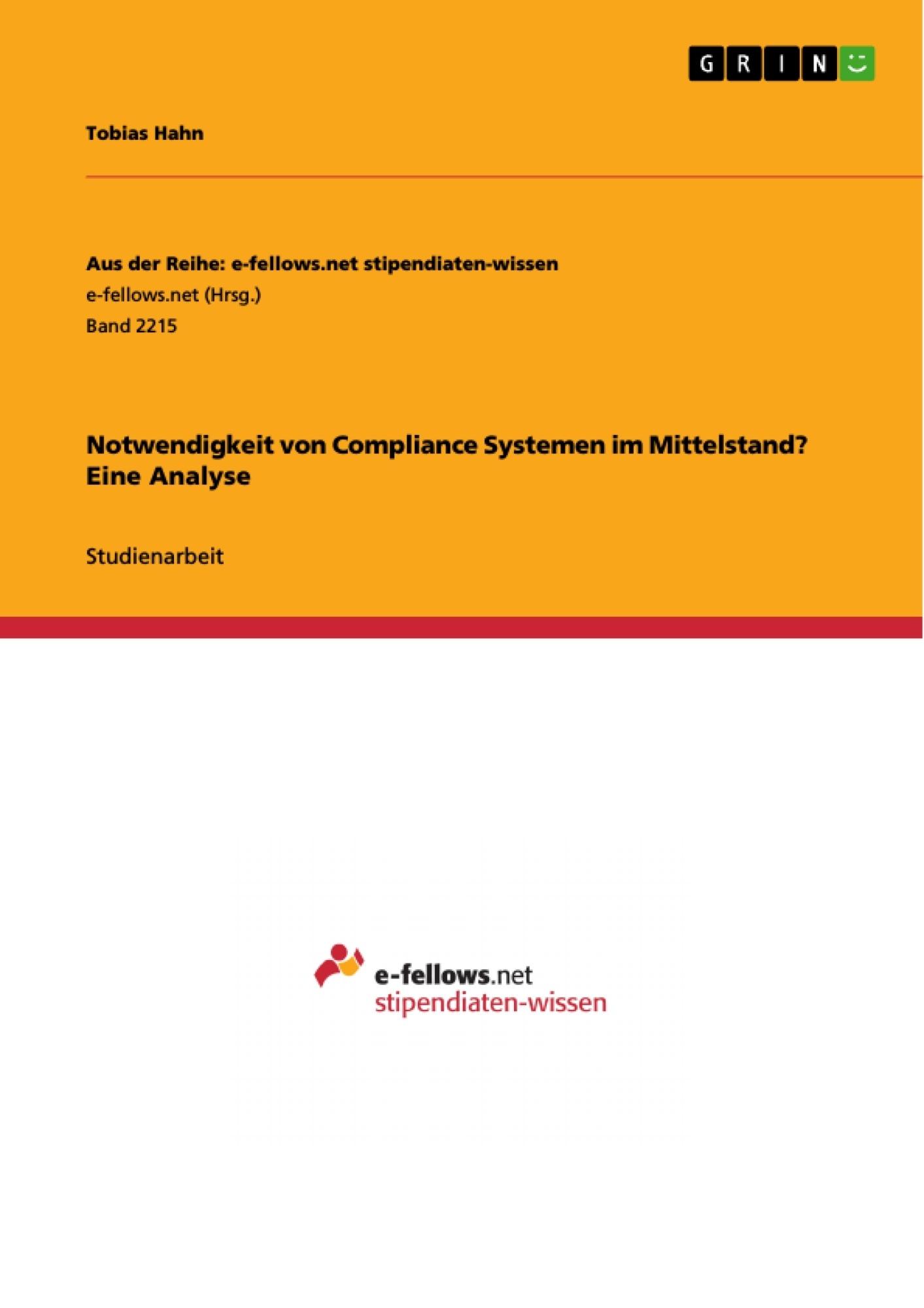 Titel: Notwendigkeit von Compliance Systemen im Mittelstand? Eine Analyse