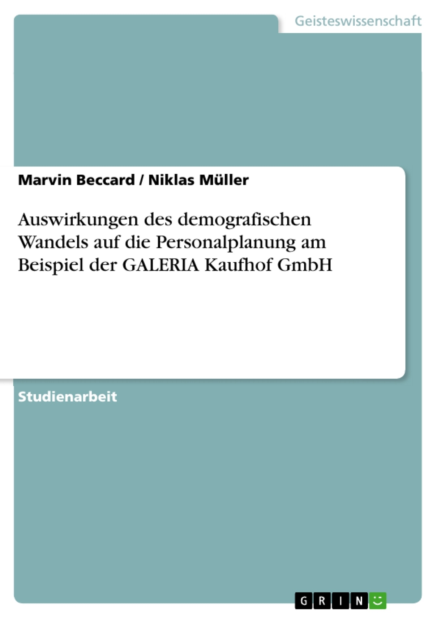 Titel: Auswirkungen des demografischen Wandels auf die Personalplanung am Beispiel der GALERIA Kaufhof GmbH