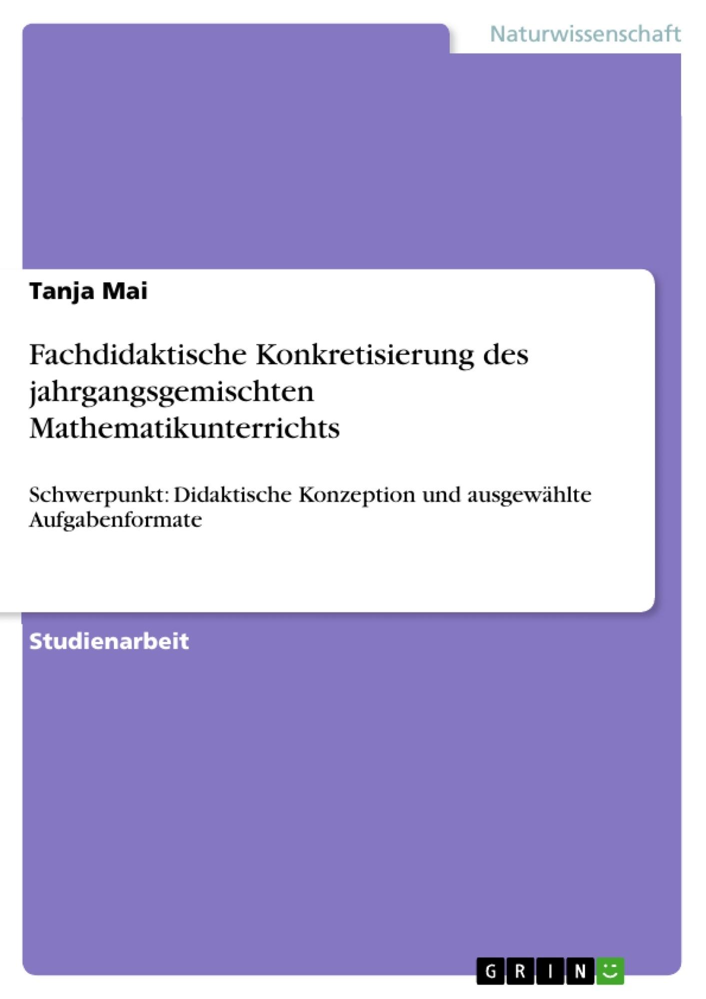 Titel: Fachdidaktische Konkretisierung des jahrgangsgemischten Mathematikunterrichts
