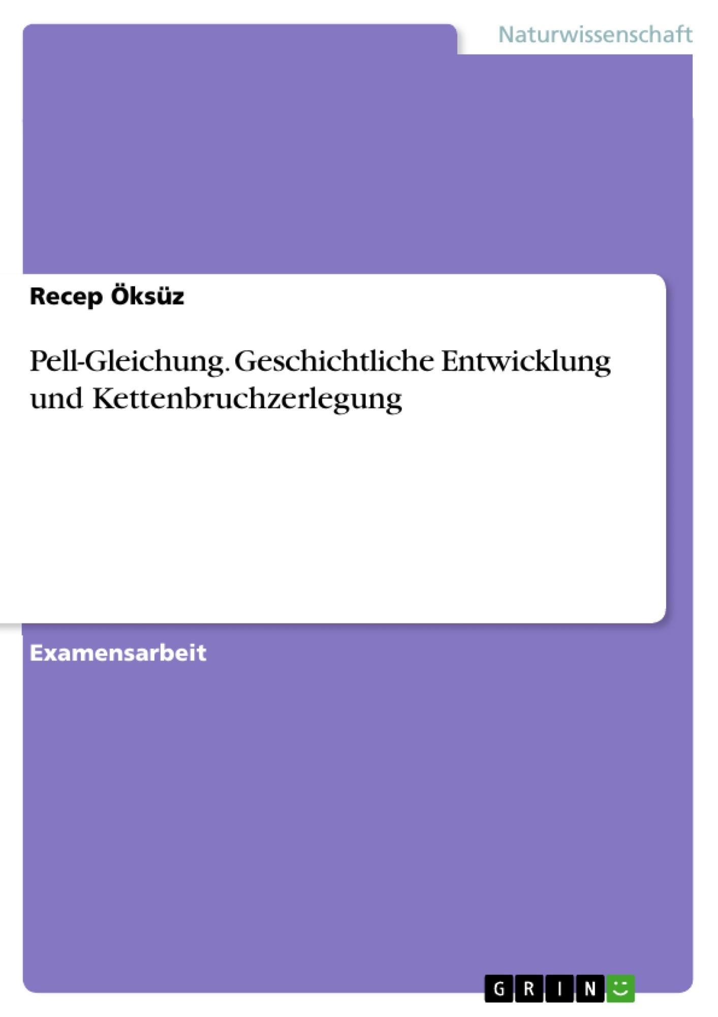 Titel: Pell-Gleichung. Geschichtliche Entwicklung und Kettenbruchzerlegung