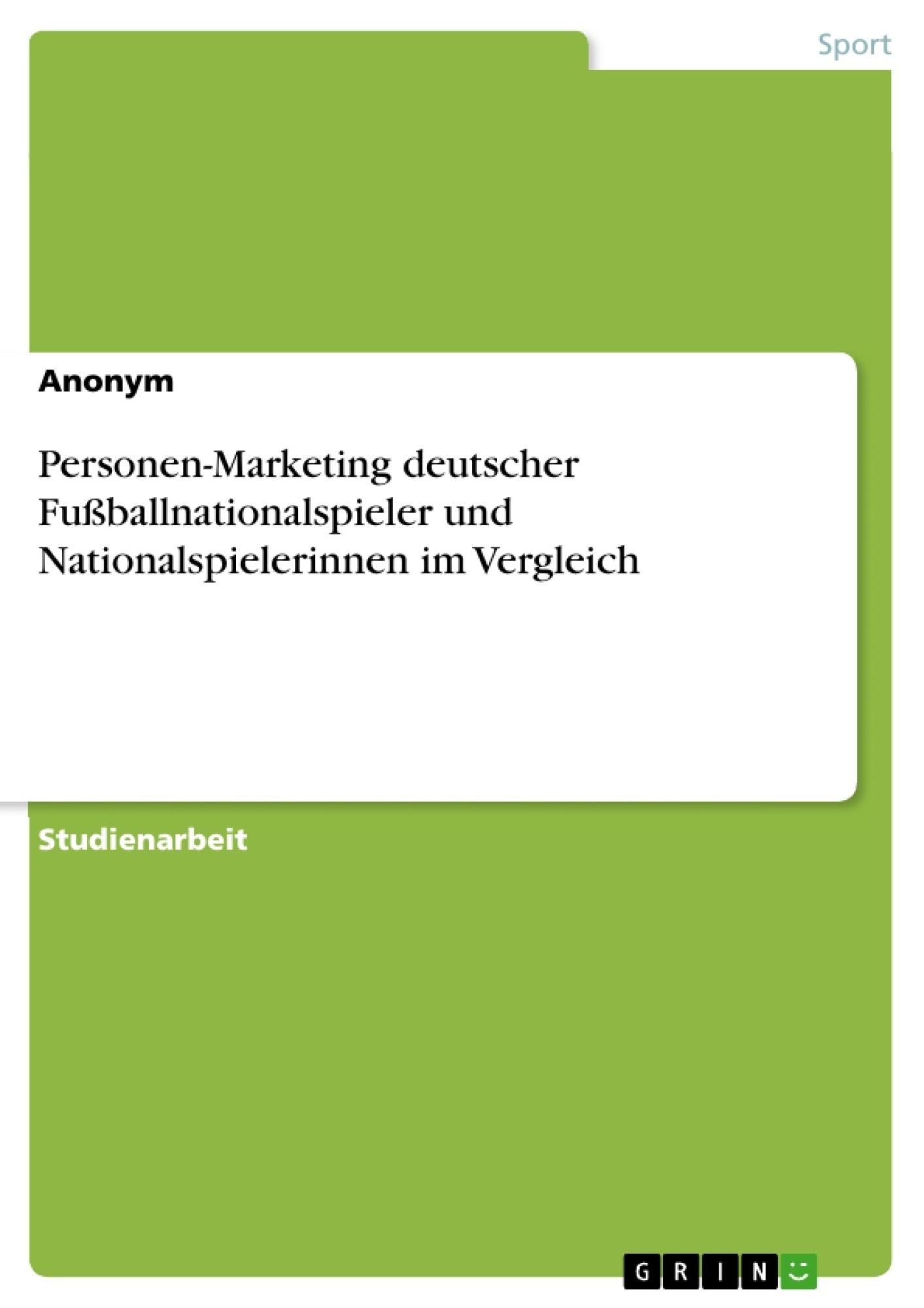 Titel: Personen-Marketing deutscher Fußballnationalspieler und Nationalspielerinnen im Vergleich