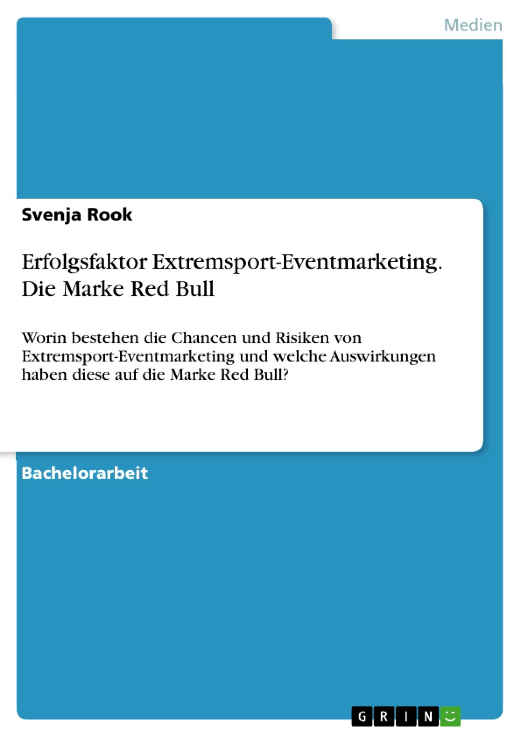 Titel: Erfolgsfaktor Extremsport-Eventmarketing. Die Marke Red Bull