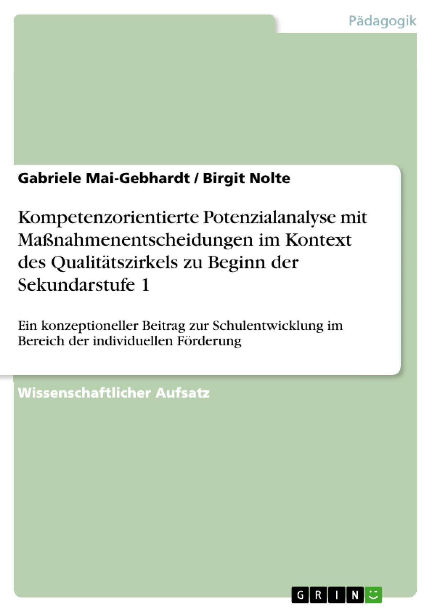 Titel: Kompetenzorientierte Potenzialanalyse mit Maßnahmenentscheidungen im Kontext des Qualitätszirkels zu Beginn der Sekundarstufe 1