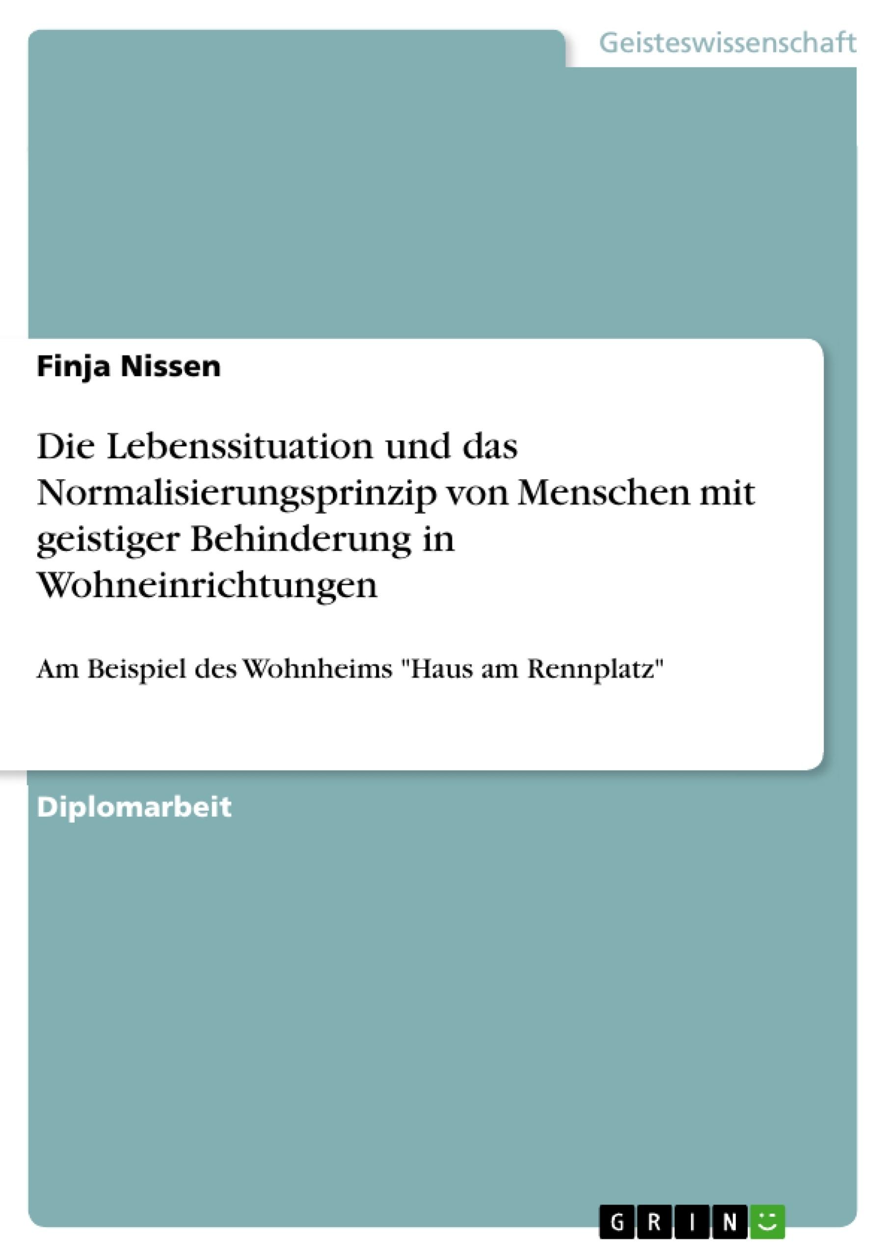 Titel: Die Lebenssituation und das Normalisierungsprinzip von Menschen mit geistiger Behinderung in Wohneinrichtungen