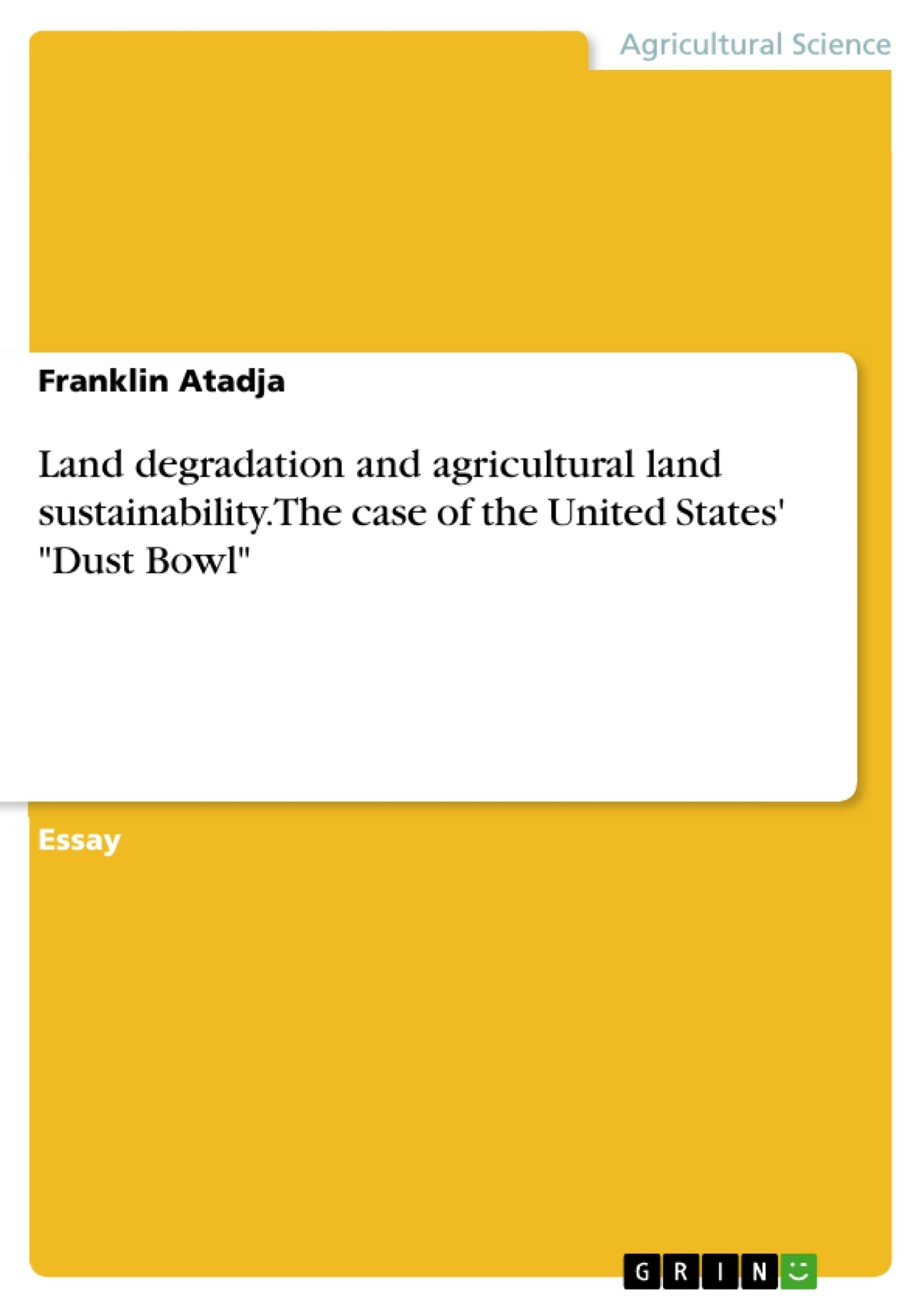 """Title: Land degradation and agricultural land sustainability. The case of the United States' """"Dust Bowl"""""""