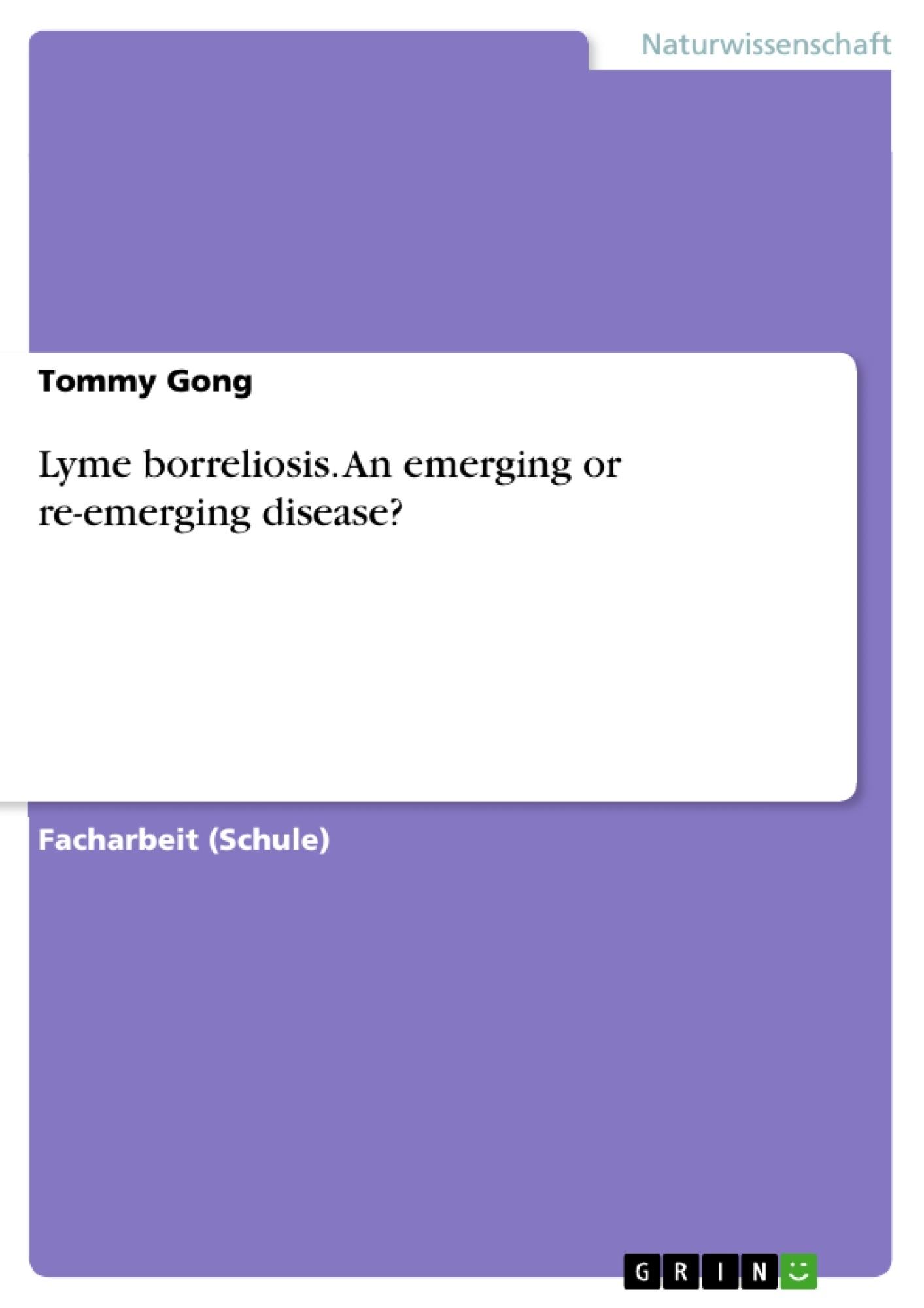 Titel: Lyme borreliosis. An emerging or re-emerging disease?