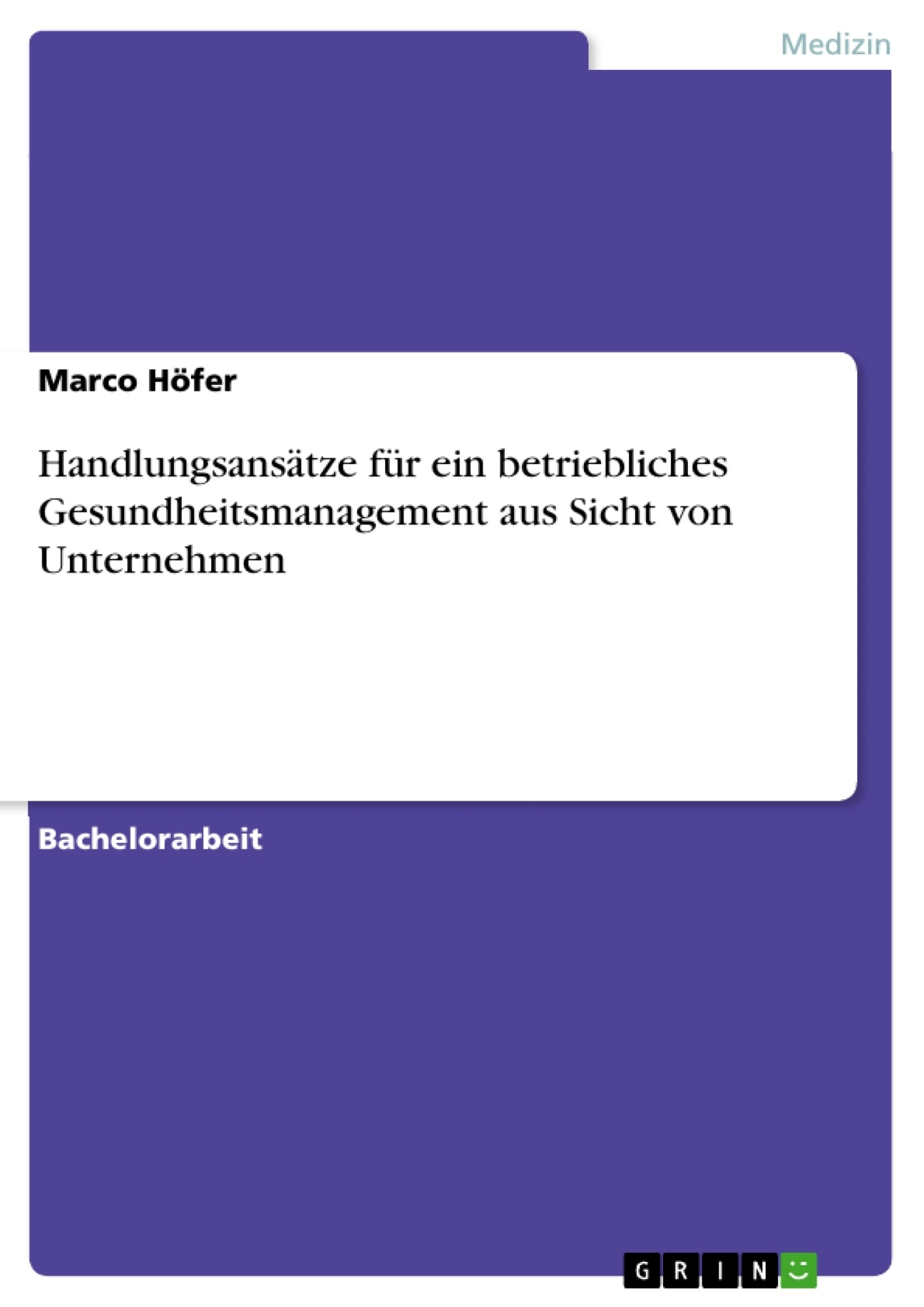 Titel: Handlungsansätze für ein betriebliches Gesundheitsmanagement aus Sicht von Unternehmen
