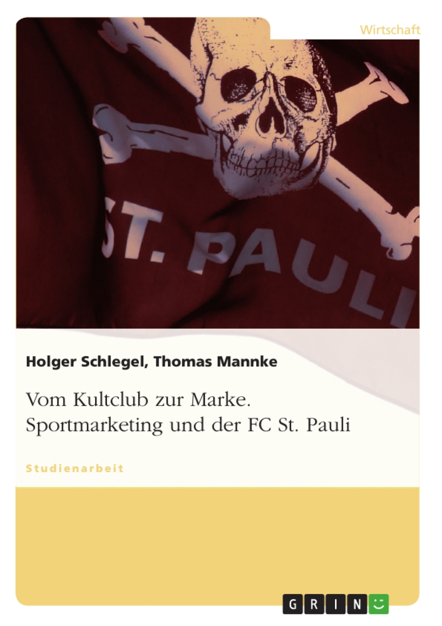 Titel: Vom Kultclub zur Marke. Sportmarketing und der FC St. Pauli
