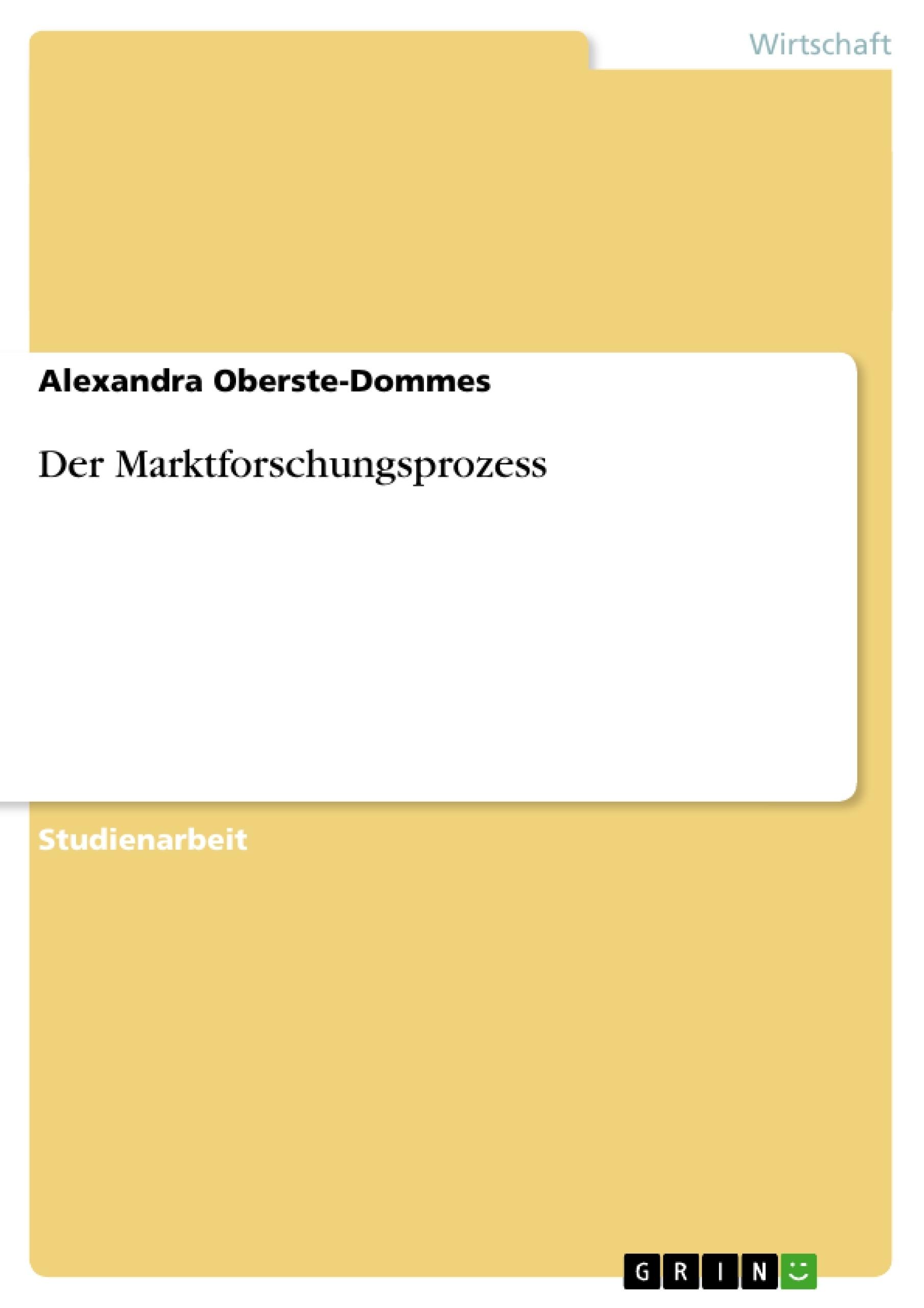 Titel: Der Marktforschungsprozess