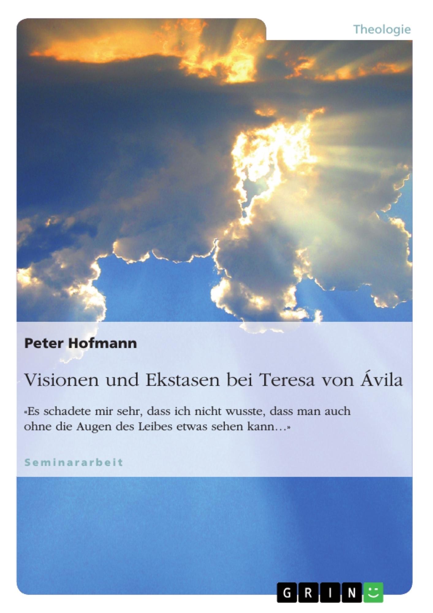 Titel: Visionen und Ekstasen bei Teresa von Ávila