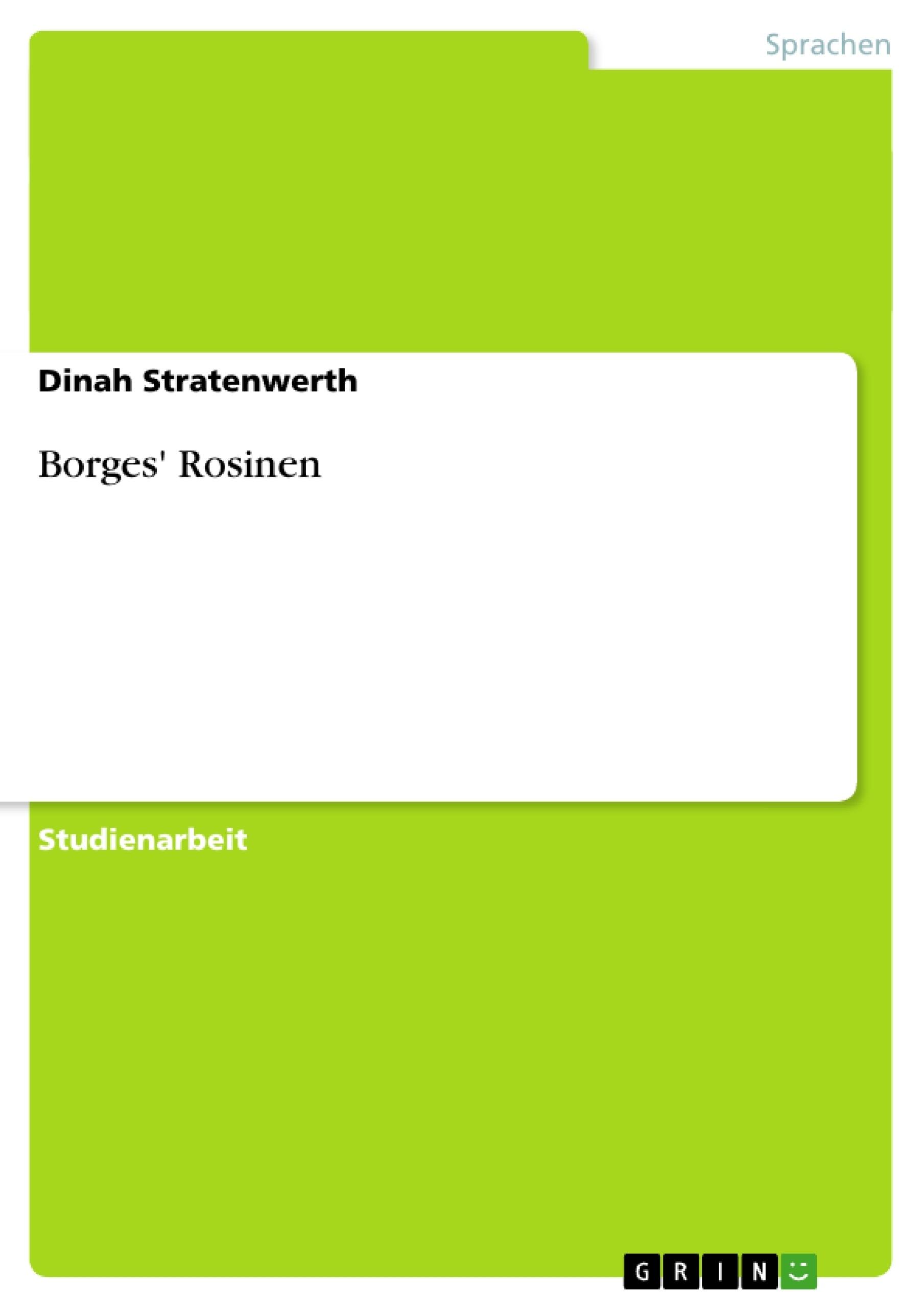 Titel: Borges' Rosinen