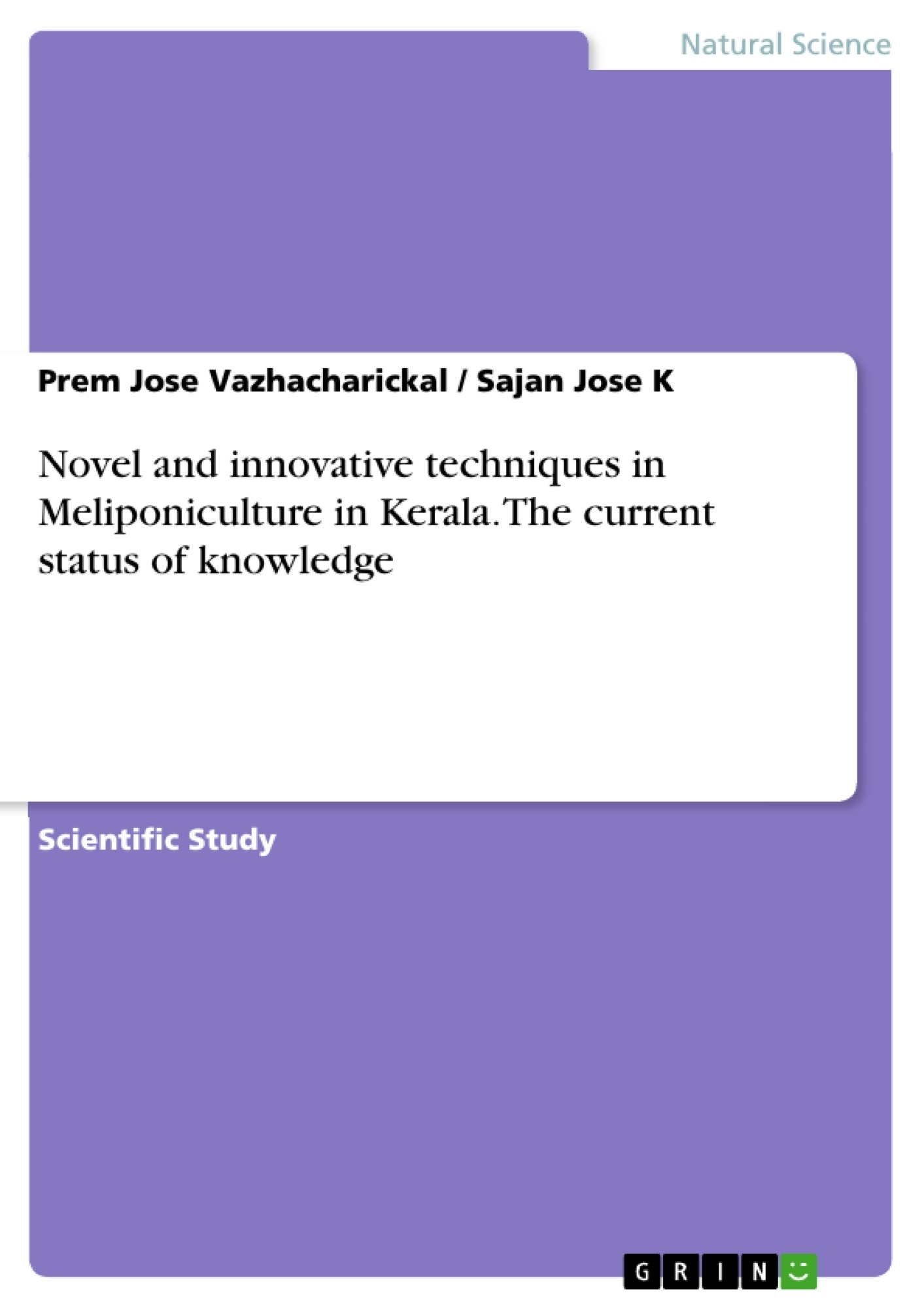 Title: Novel and innovative techniques in Meliponiculture in Kerala. The current status of knowledge