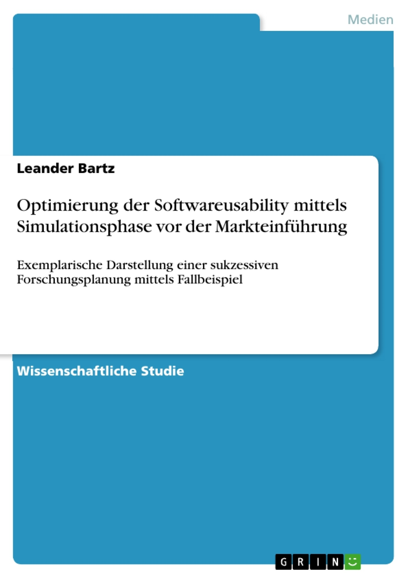 Titel: Optimierung der Softwareusability mittels Simulationsphase vor der Markteinführung
