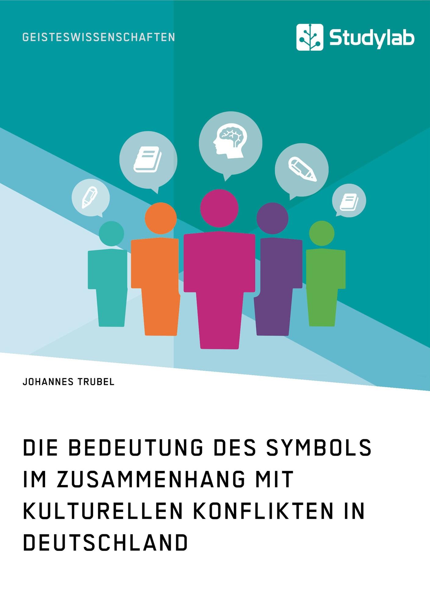 Titel: Die Bedeutung des Symbols im Zusammenhang mit kulturellen Konflikten in Deutschland