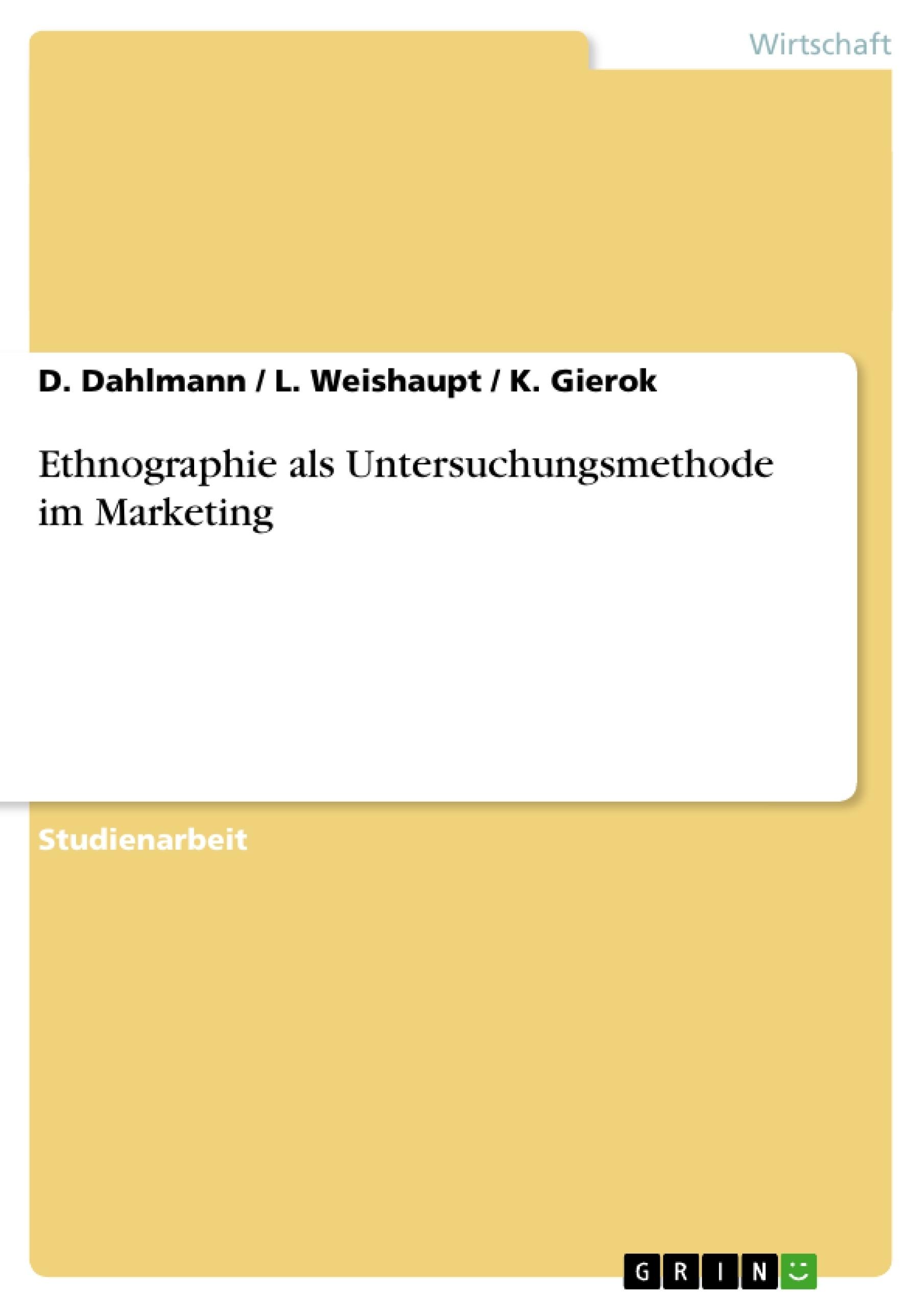 Titel: Ethnographie als Untersuchungsmethode im Marketing