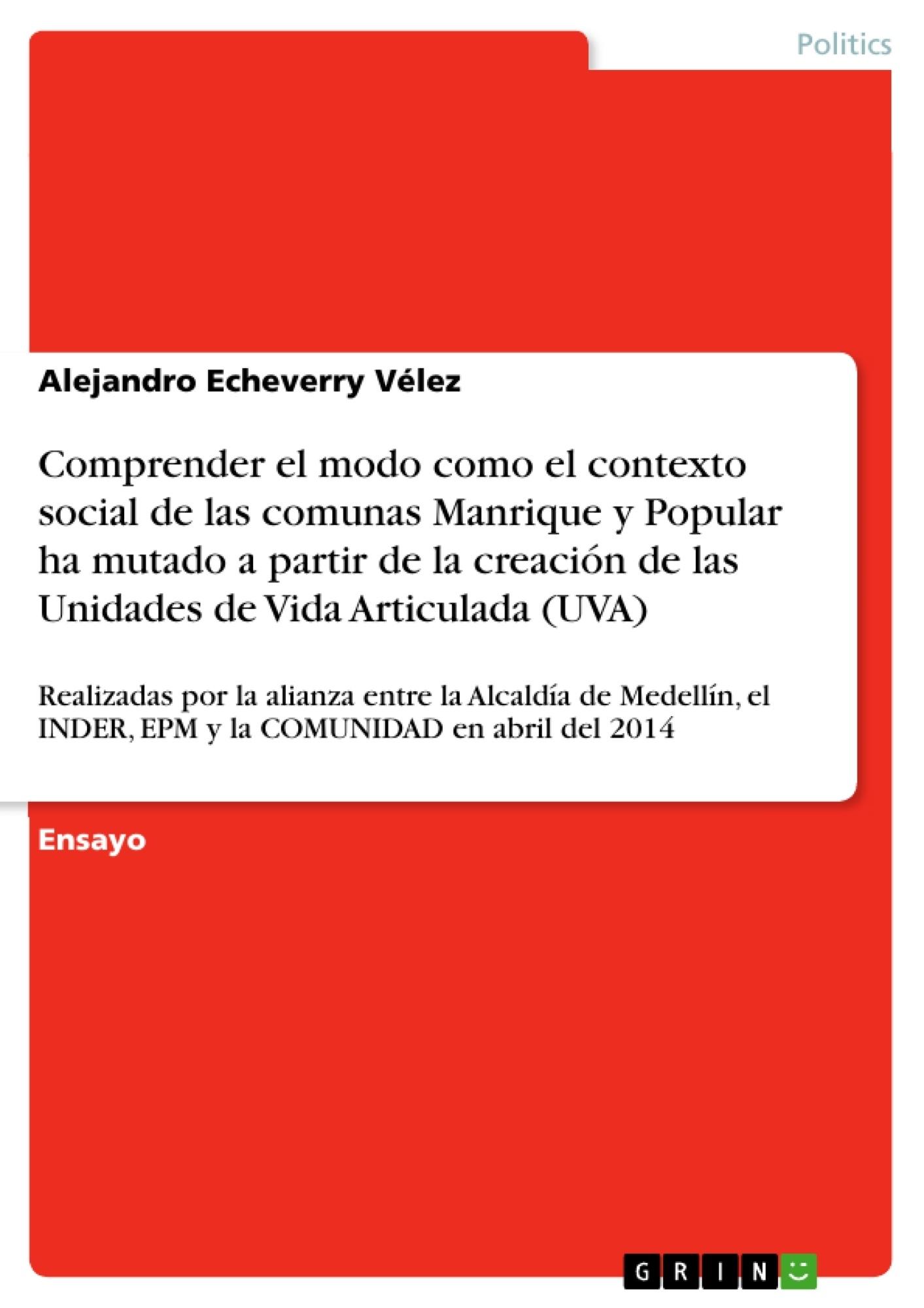 Título: Comprender el modo como el contexto social de las comunas Manrique y Popular ha mutado a partir de la creación de las Unidades de Vida Articulada (UVA)