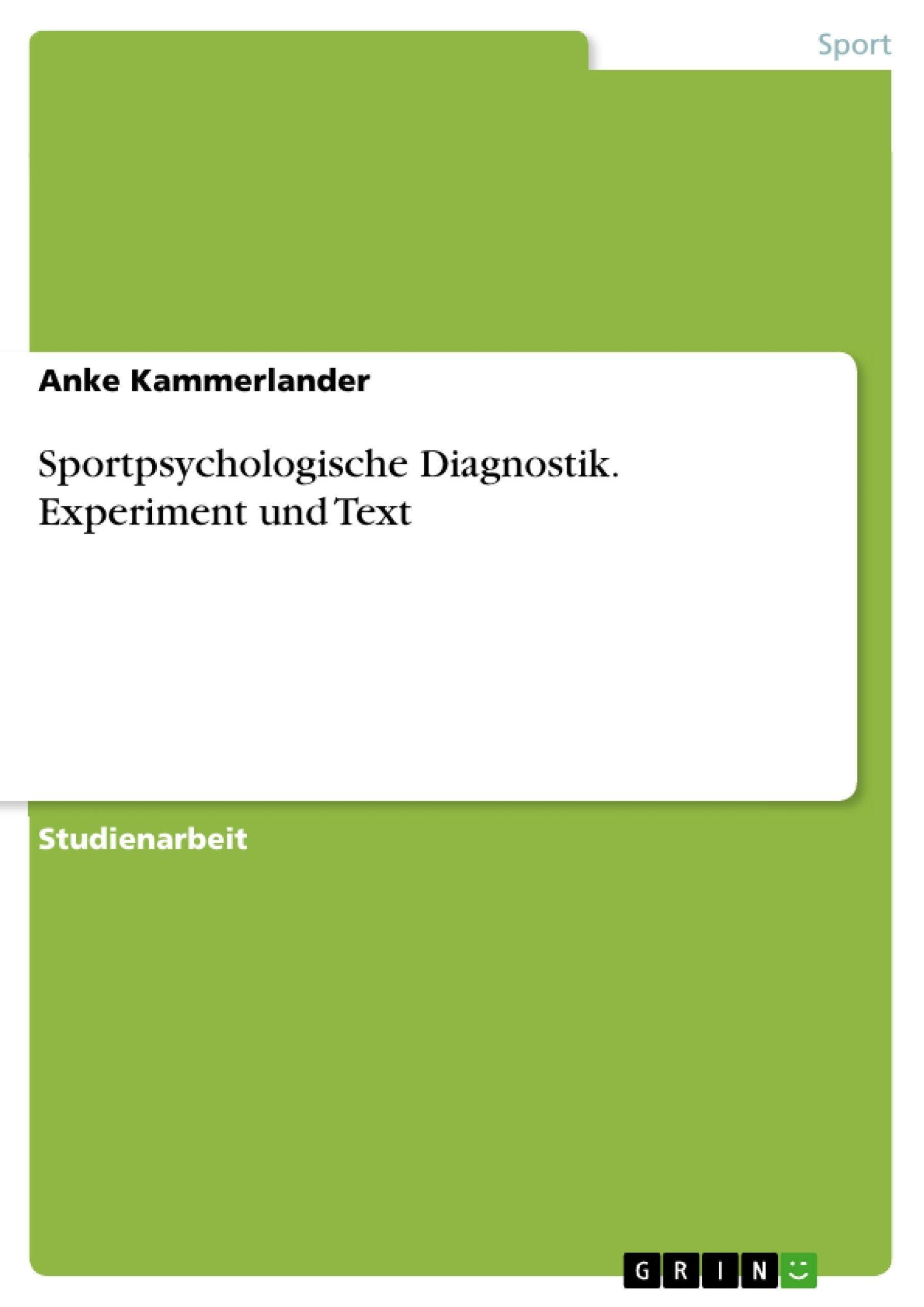 Titel: Sportpsychologische Diagnostik. Experiment und Text