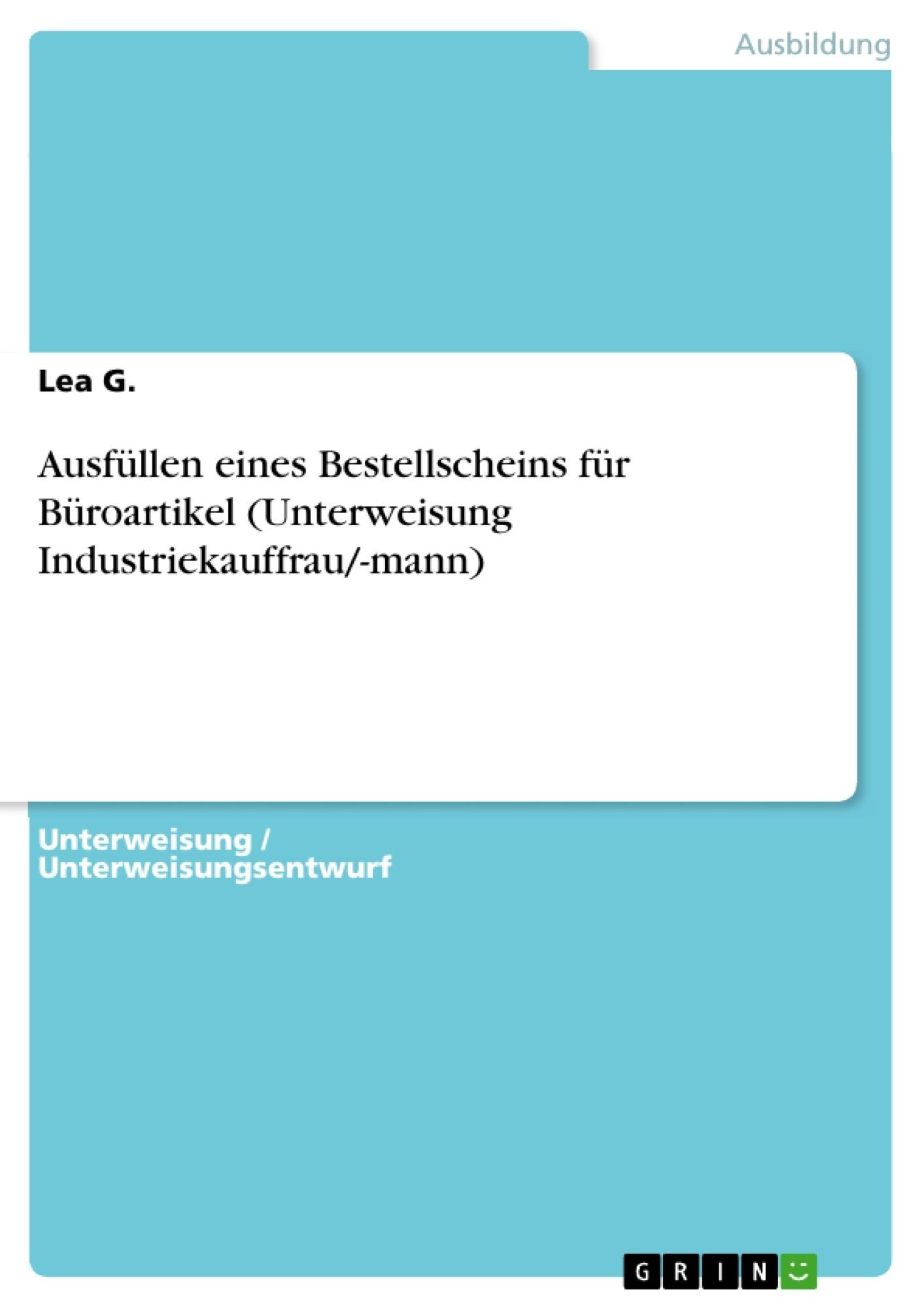Titel: Ausfüllen eines Bestellscheins für Büroartikel (Unterweisung Industriekauffrau/-mann)