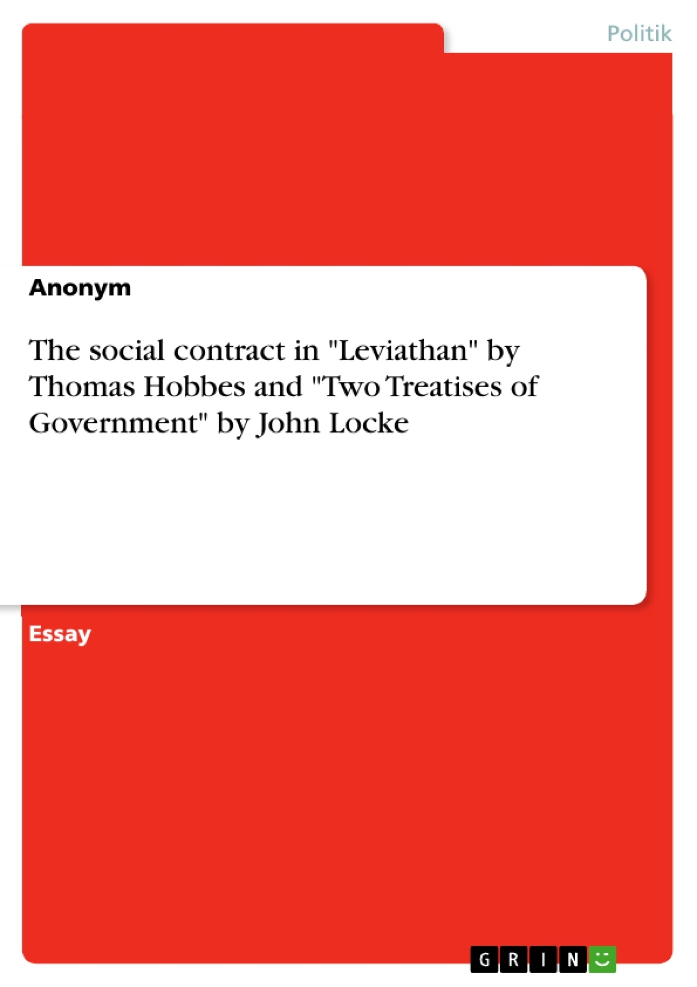 """Titel: The social contract in """"Leviathan"""" by Thomas Hobbes and """"Two Treatises of Government"""" by John Locke"""