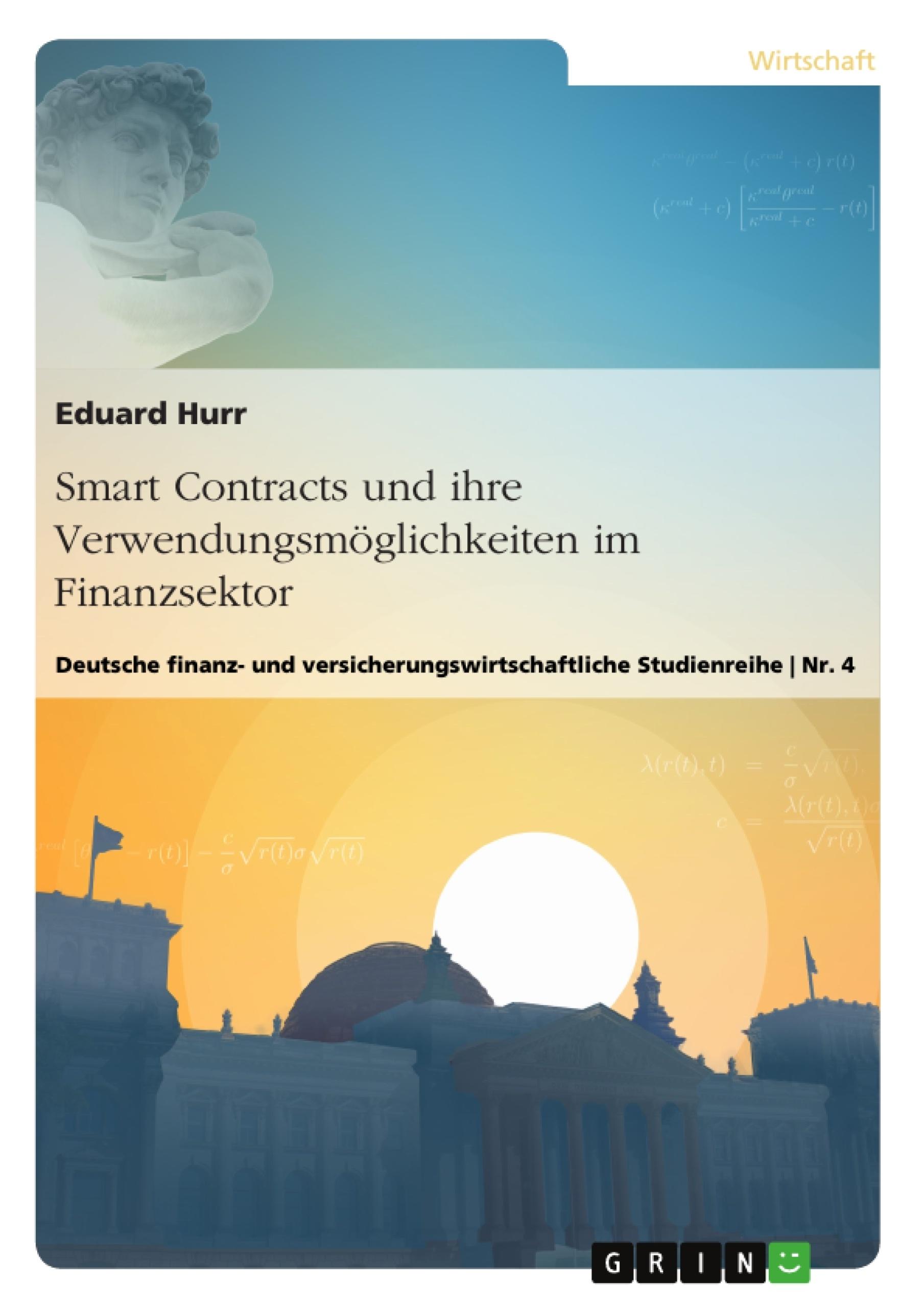 Titel: Smart Contracts und ihre Verwendungsmöglichkeiten im Finanzsektor
