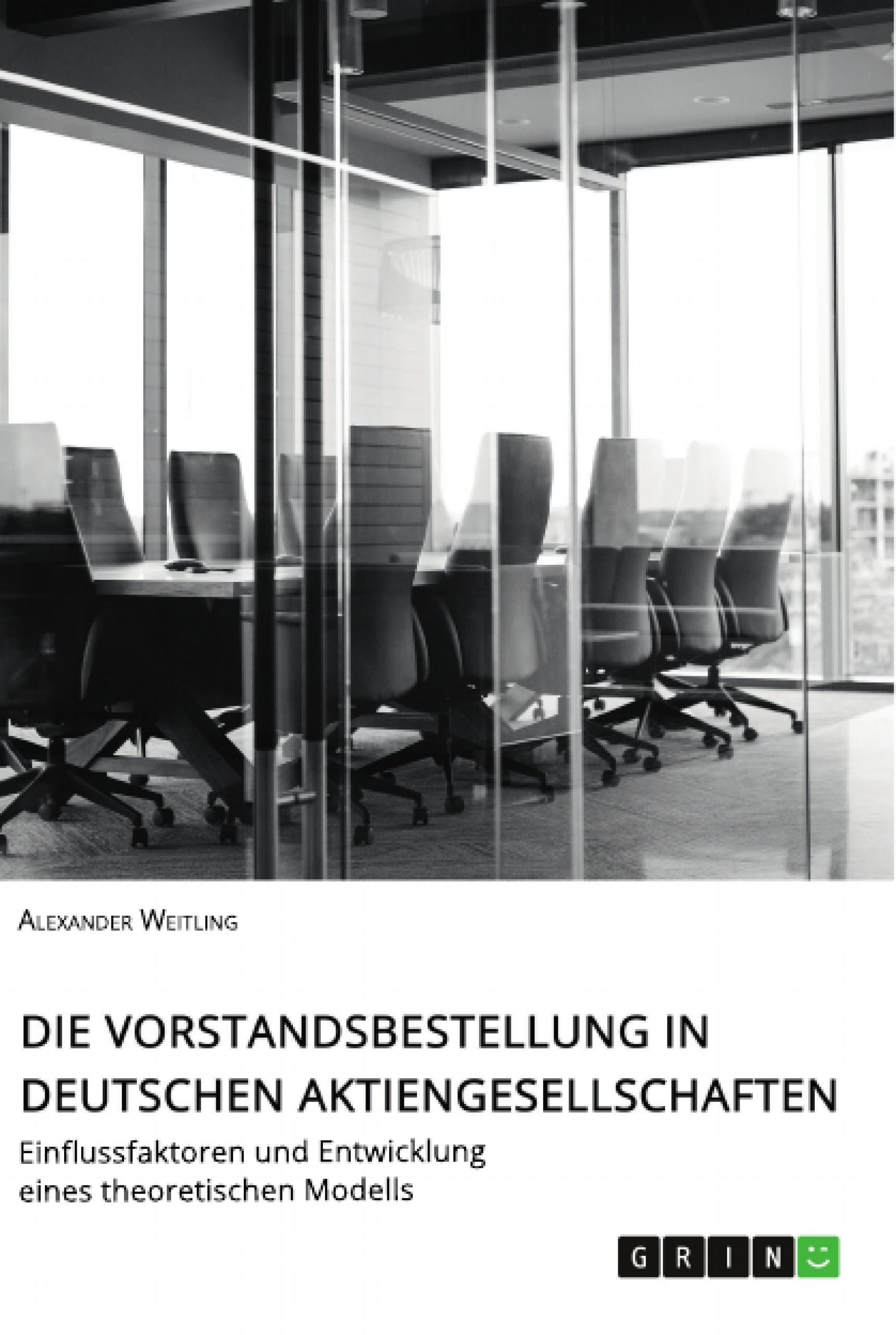 Titel: Die Vorstandsbestellung in deutschen Aktiengesellschaften