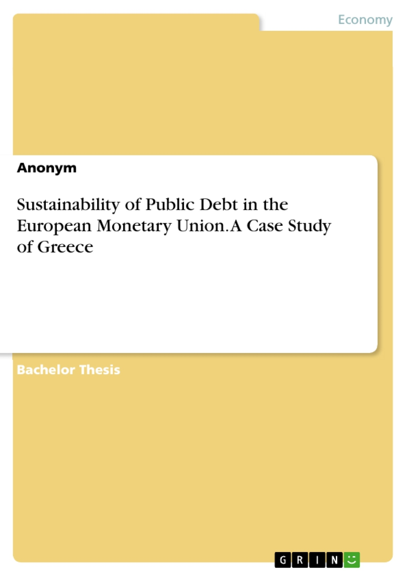 Title: Sustainability of Public Debt in the European Monetary Union. A Case Study of Greece