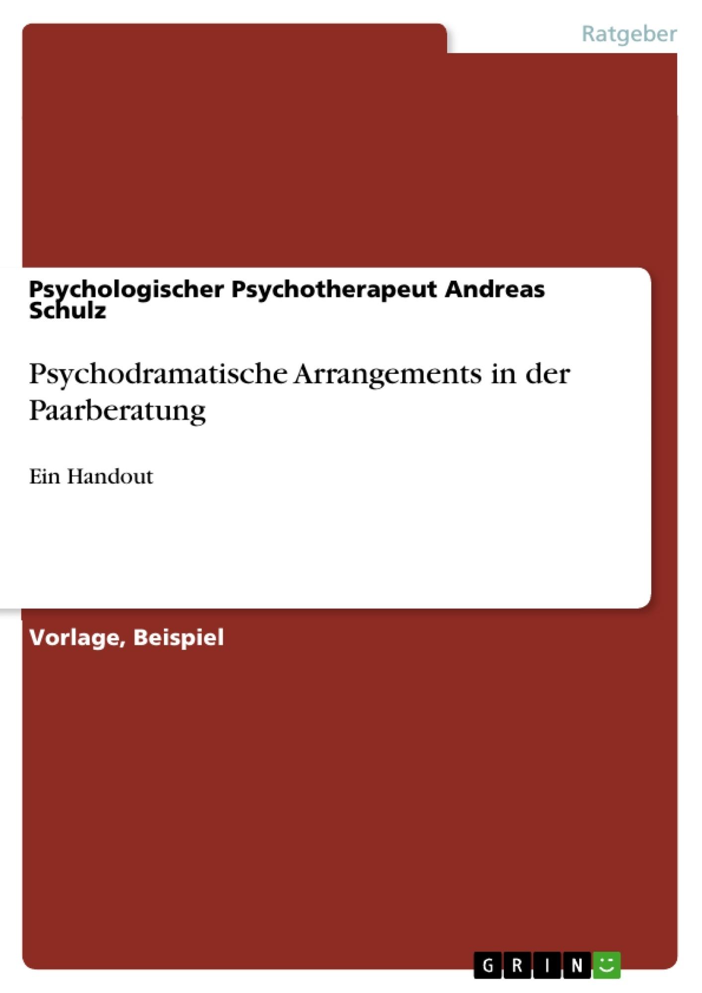 Titel: Psychodramatische Arrangements in der Paarberatung