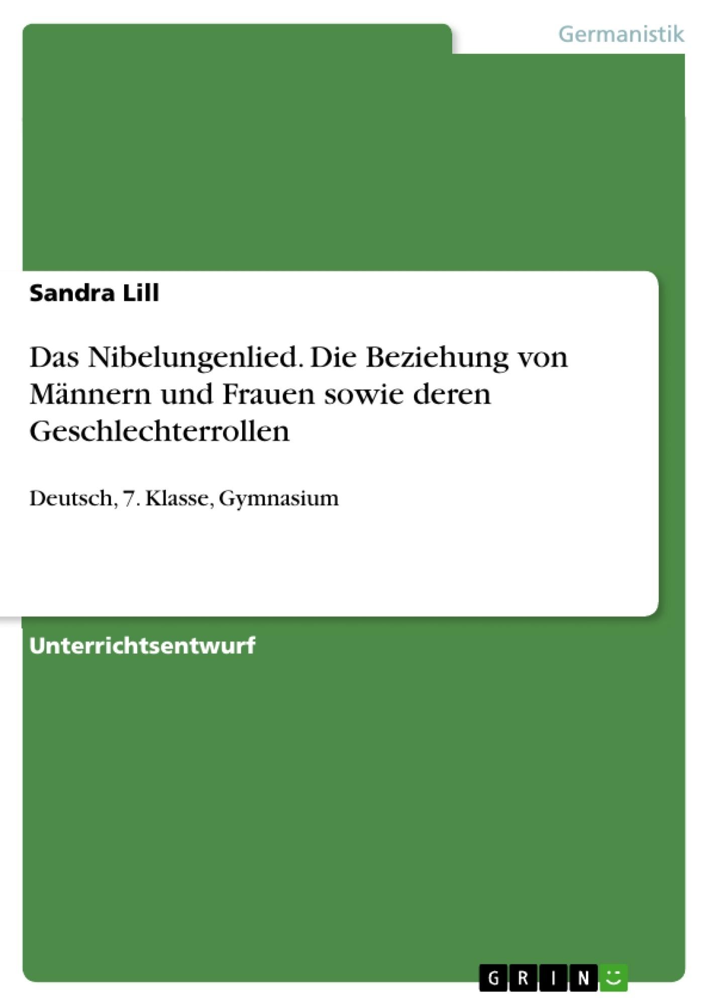 Titel: Das Nibelungenlied. Die Beziehung von Männern und Frauen sowie deren Geschlechterrollen