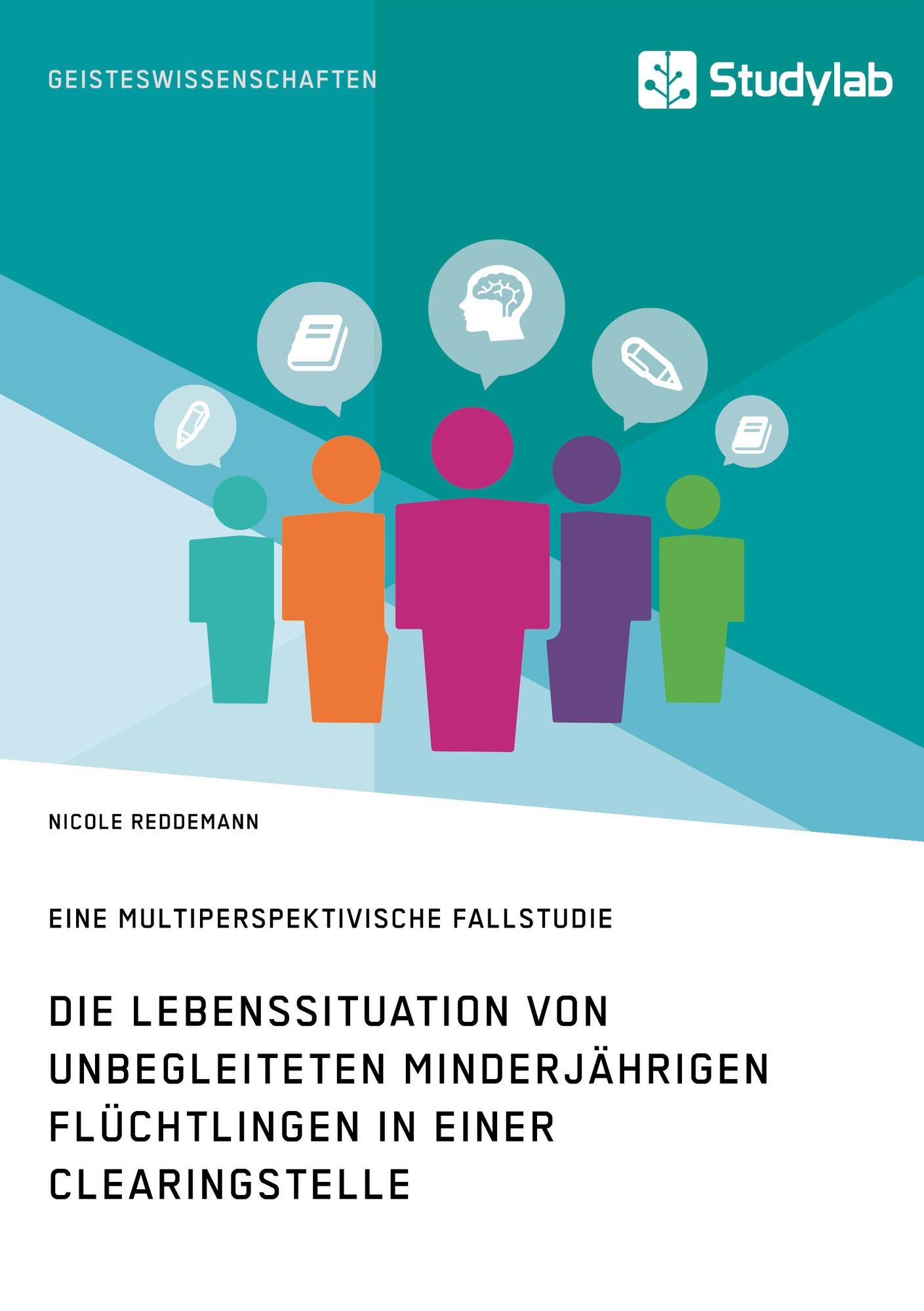 Titel: Die Lebenssituation von unbegleiteten minderjährigen Flüchtlingen in einer Clearingstelle