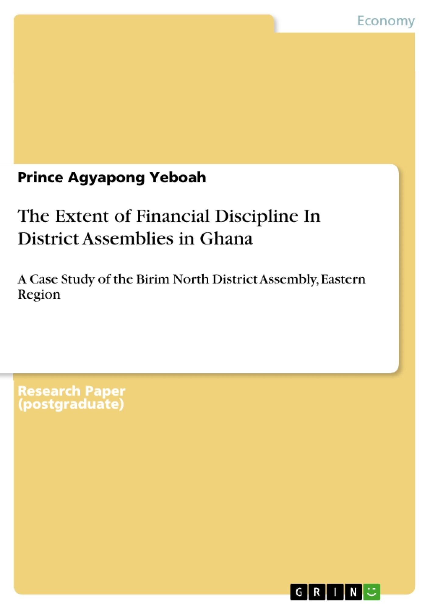 Title: The Extent of Financial Discipline In District Assemblies in Ghana