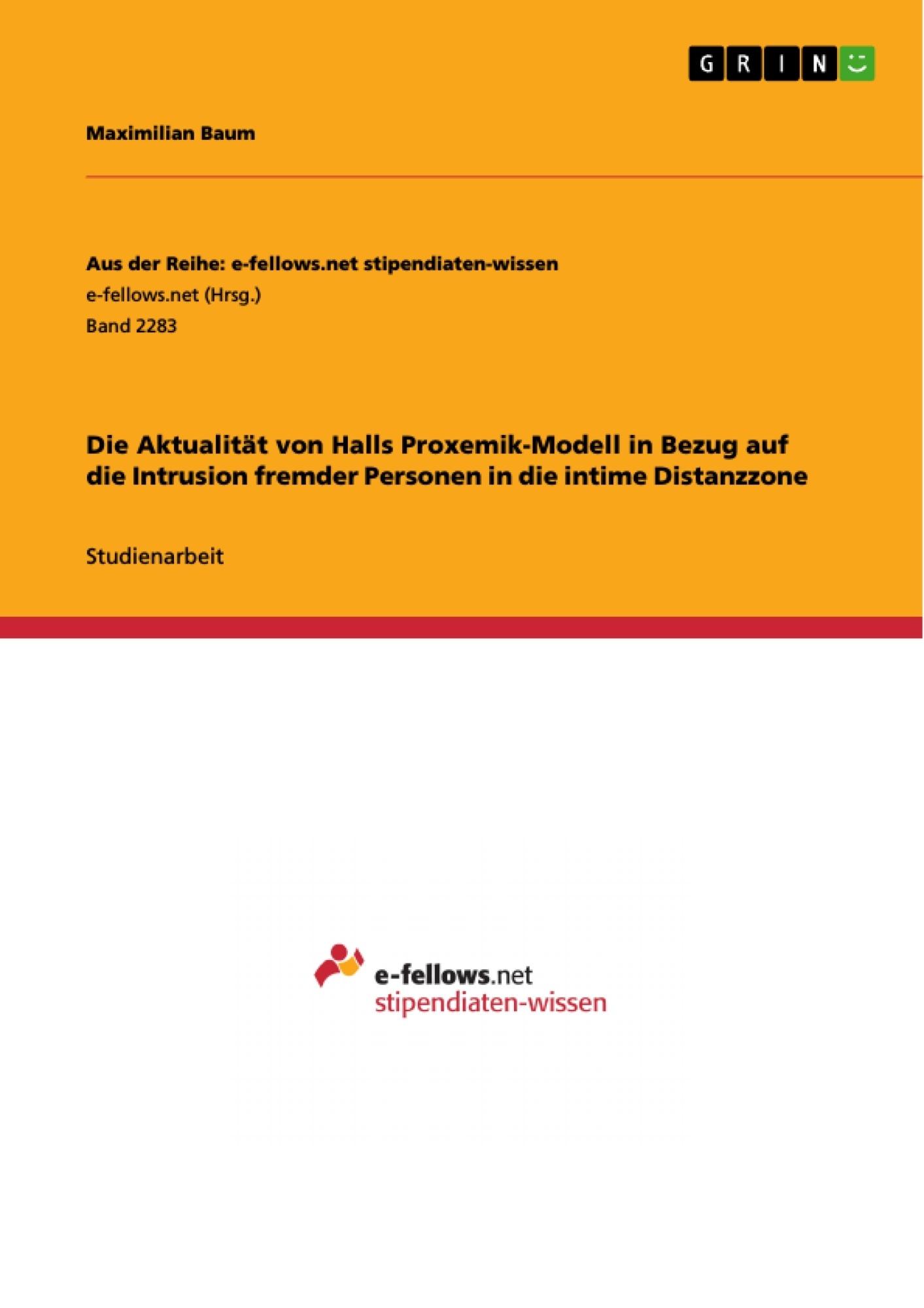 Titel: Die Aktualität von Halls Proxemik-Modell in Bezug auf die Intrusion fremder Personen in die intime Distanzzone
