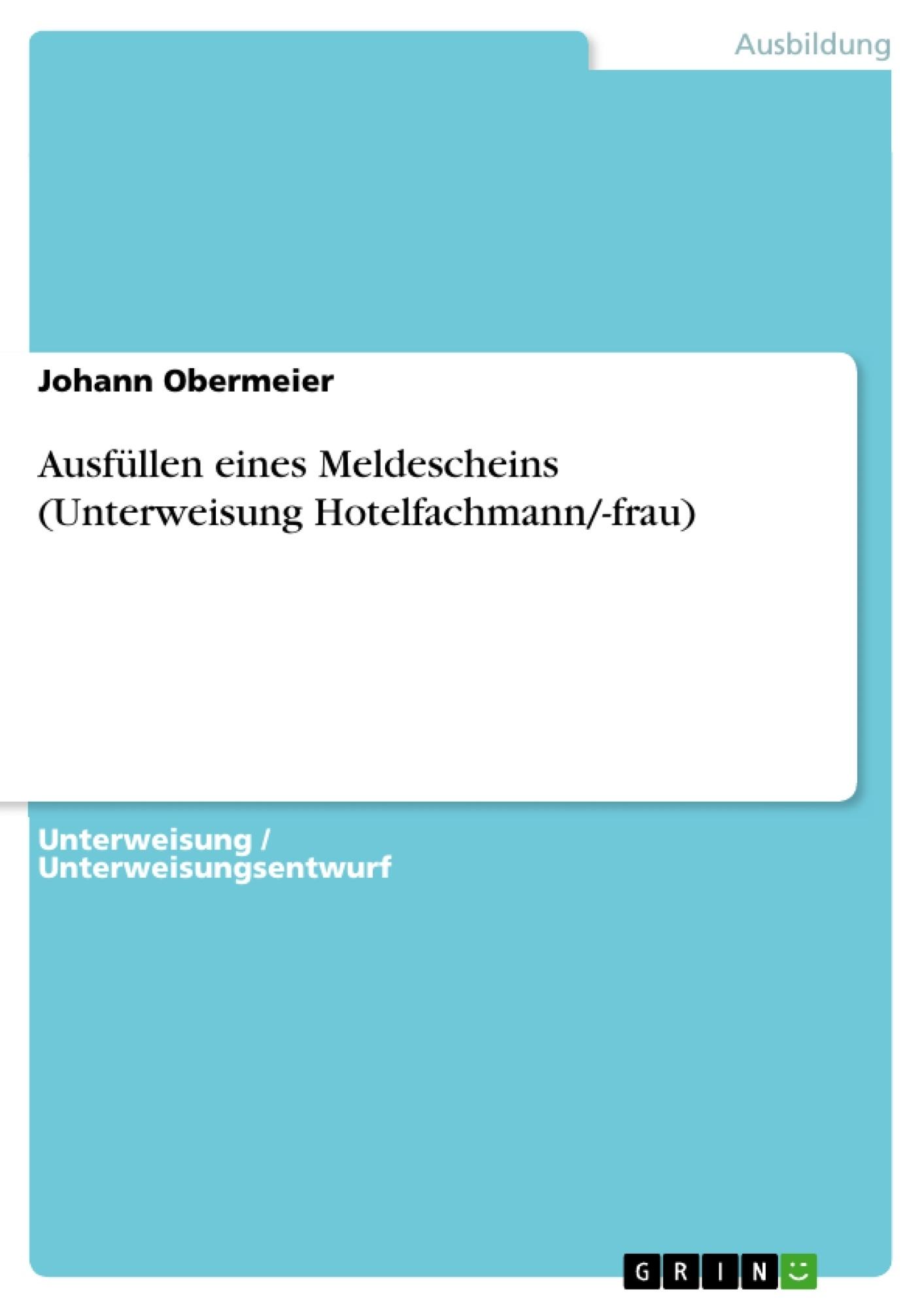 Titel: Ausfüllen eines Meldescheins (Unterweisung Hotelfachmann/-frau)