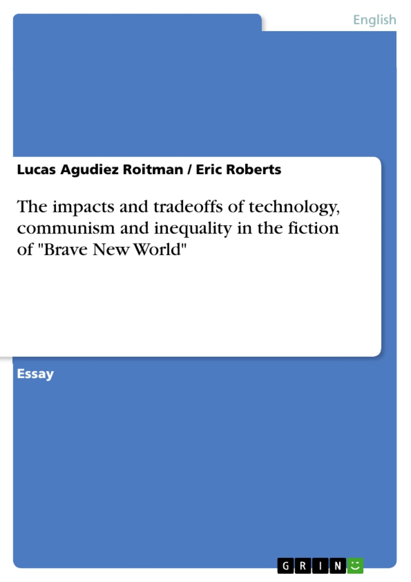 """Title: The impacts and tradeoffs of technology, communism and inequality in the fiction of """"Brave New World"""""""