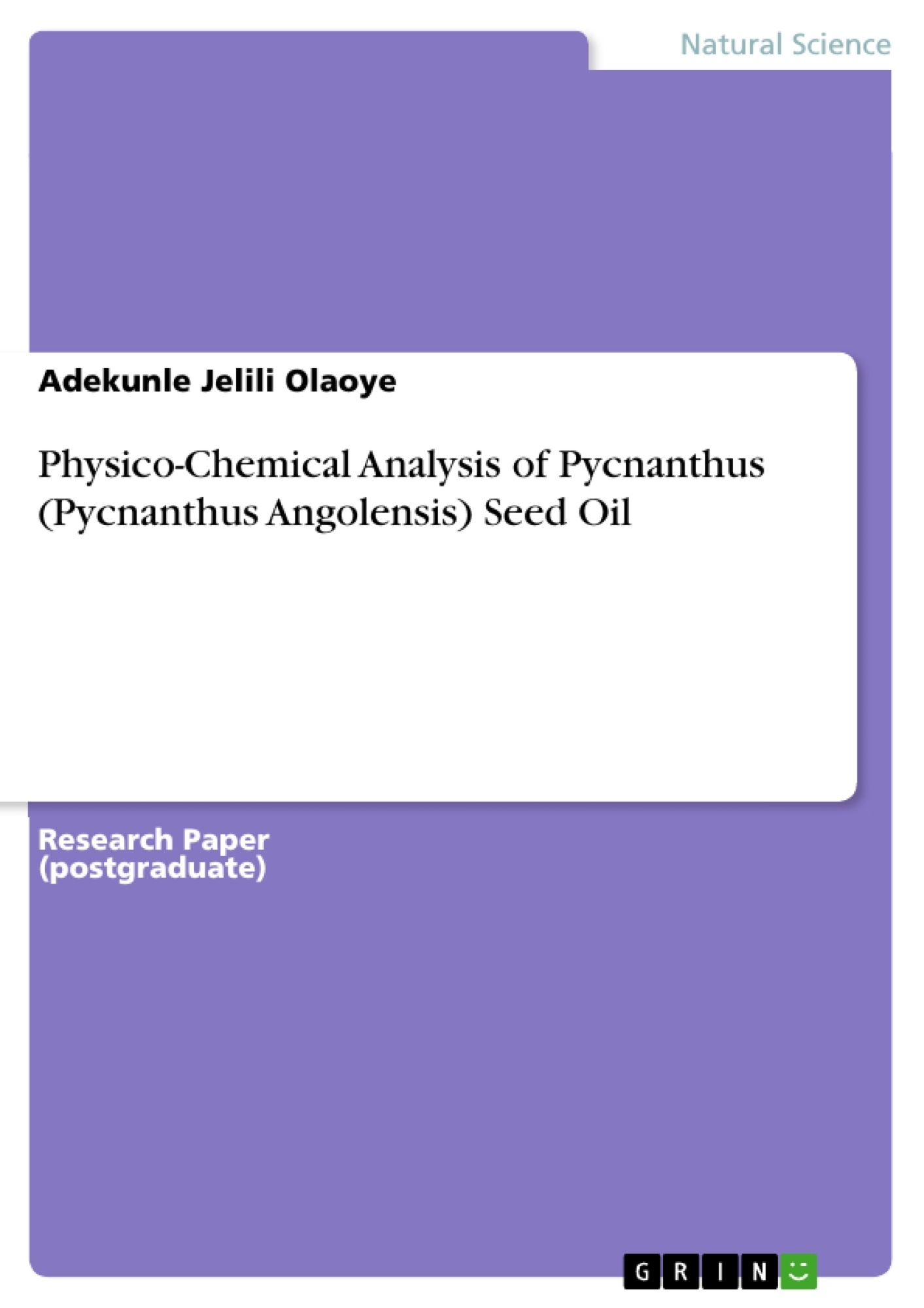 Title: Physico-Chemical Analysis of Pycnanthus (Pycnanthus Angolensis) Seed Oil