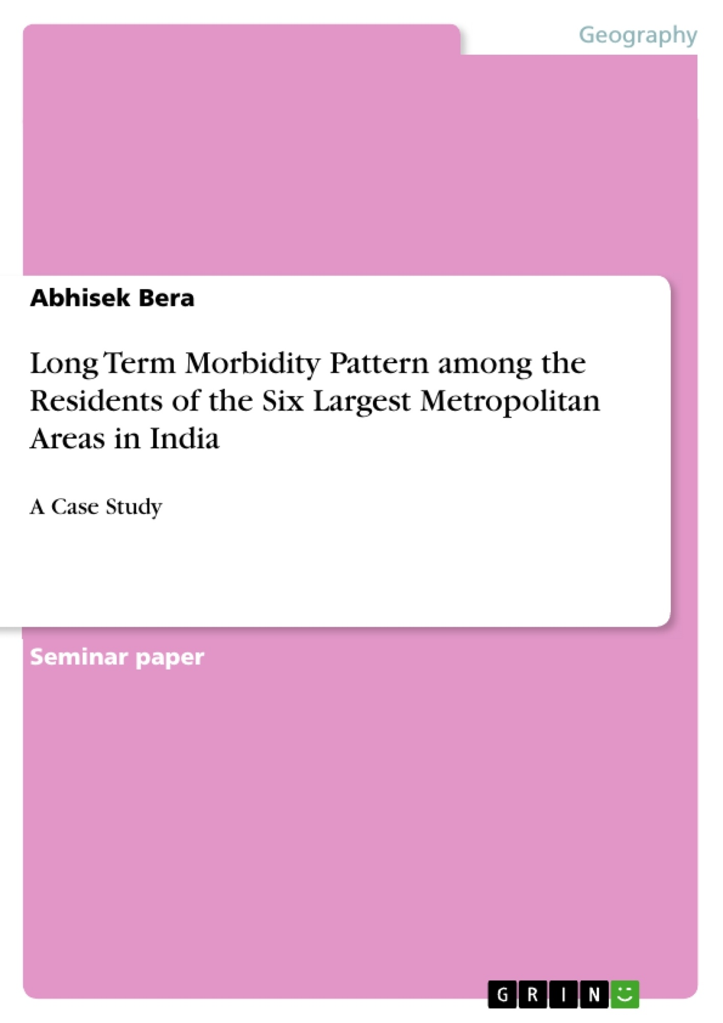 Title: Long Term Morbidity Pattern among the Residents of the Six Largest Metropolitan Areas in India